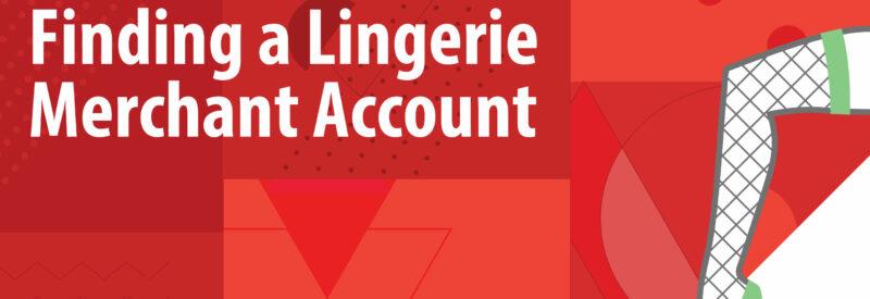 Adult Lingerie Merchant Processing Article Header