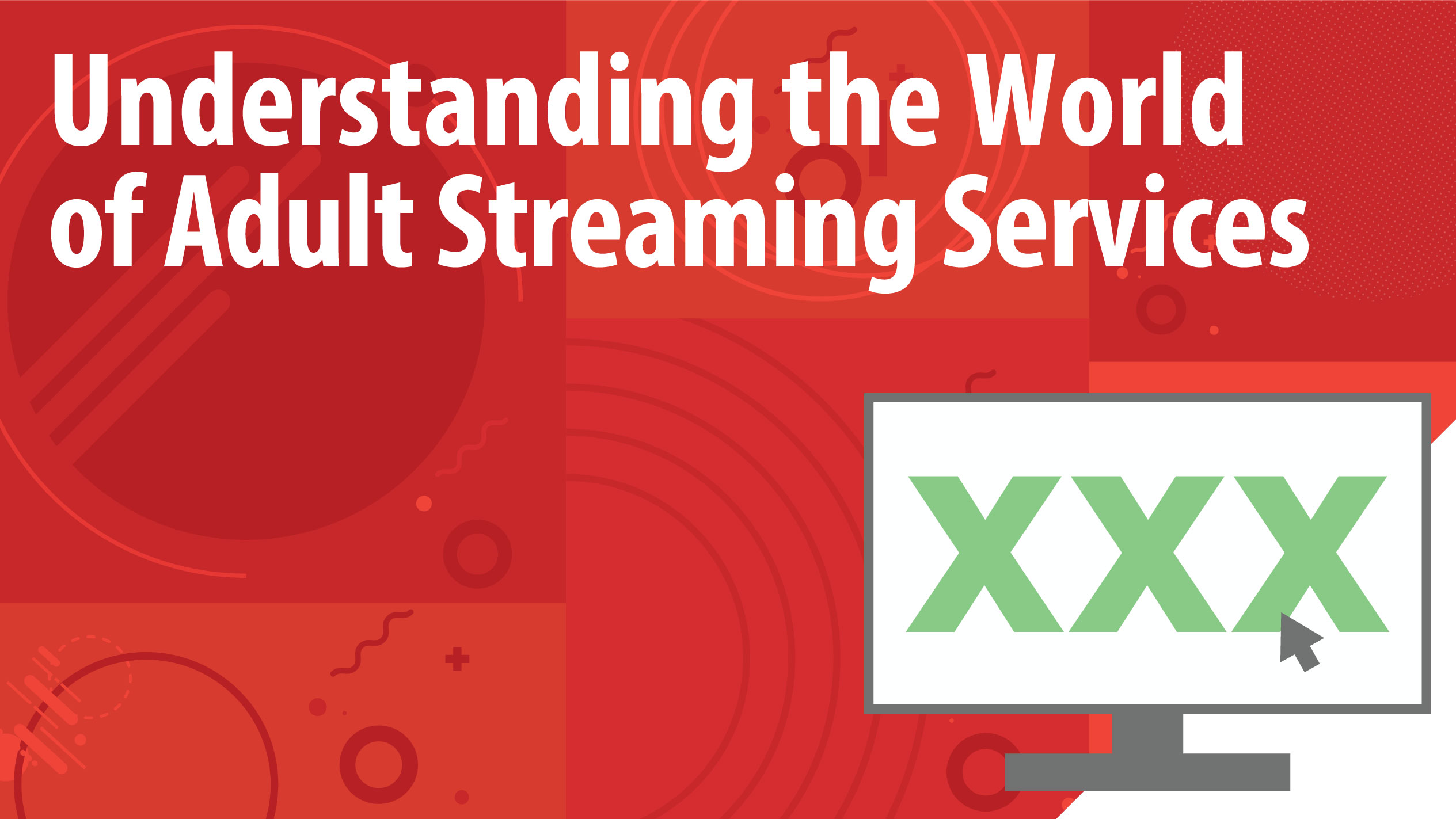 Understanding the World of Adult Streaming Services