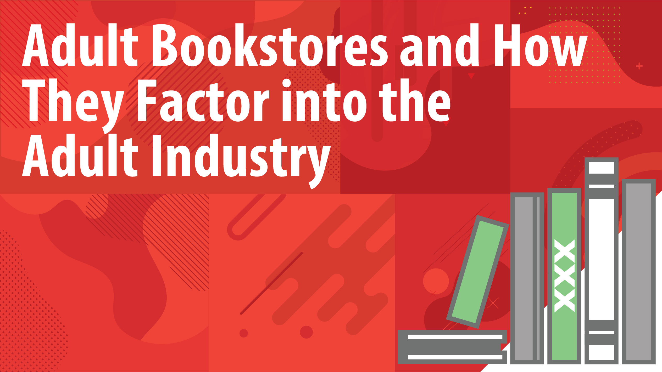 Adult Bookstores and How They Factor into the Adult Industry