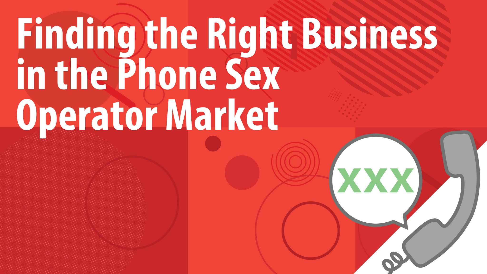 Finding the Right Business in the Phone Sex Operator Market