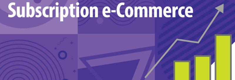 subscription ecommerce evolution Article Header