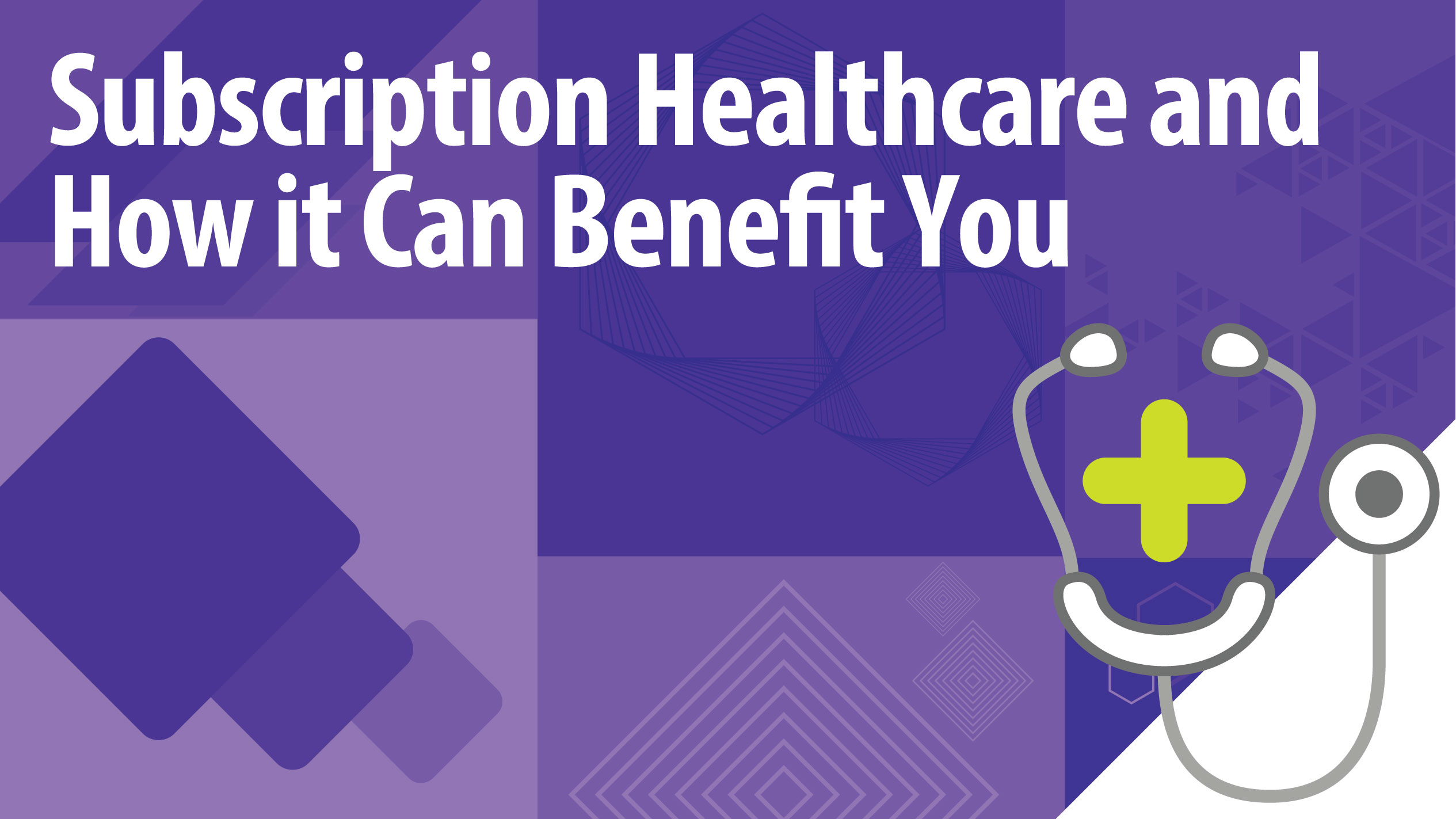 Modern Subscription Healthcare and How it Can Benefit You