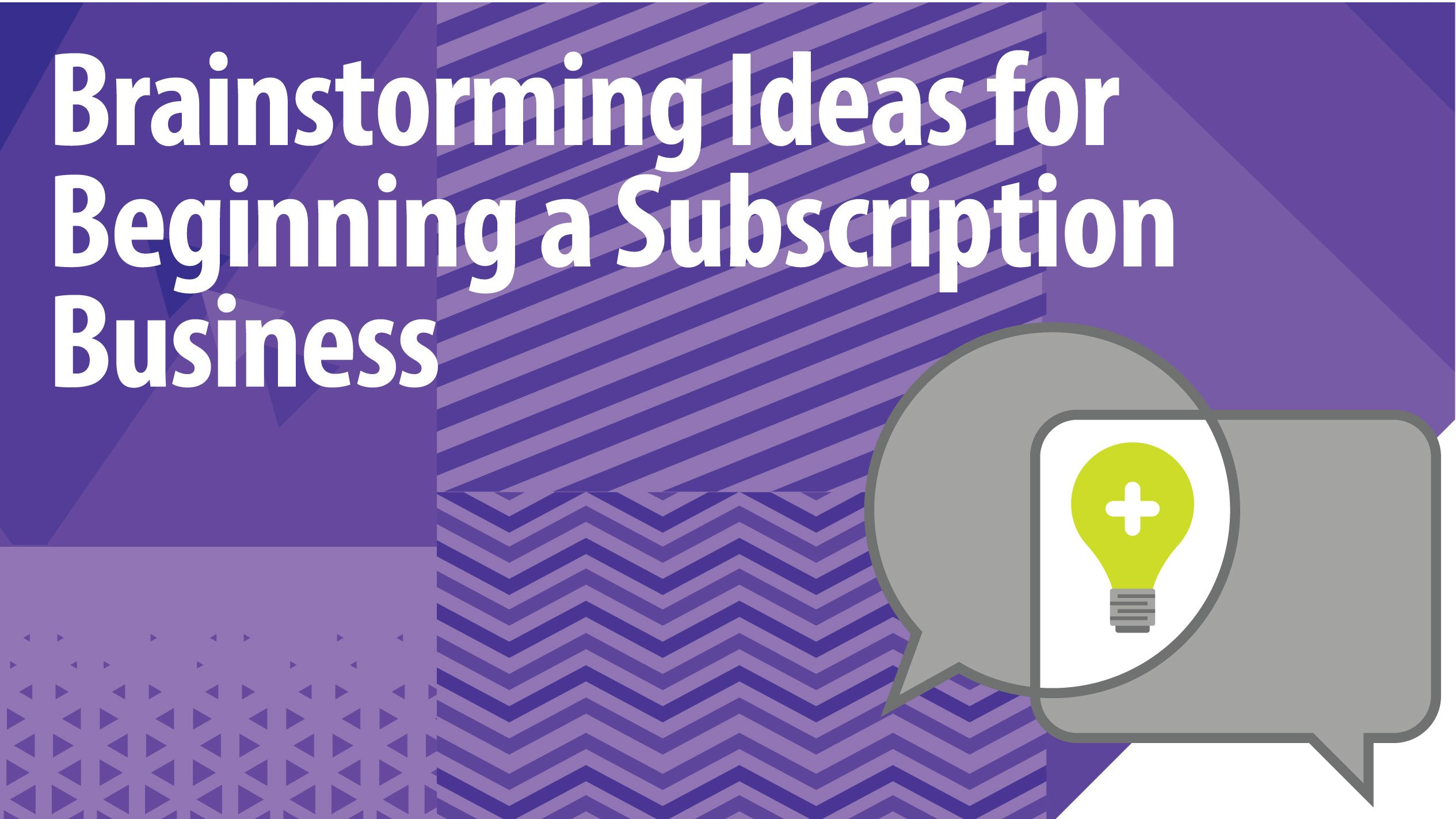 Brainstorming Ideas for Beginning a Subscription Business