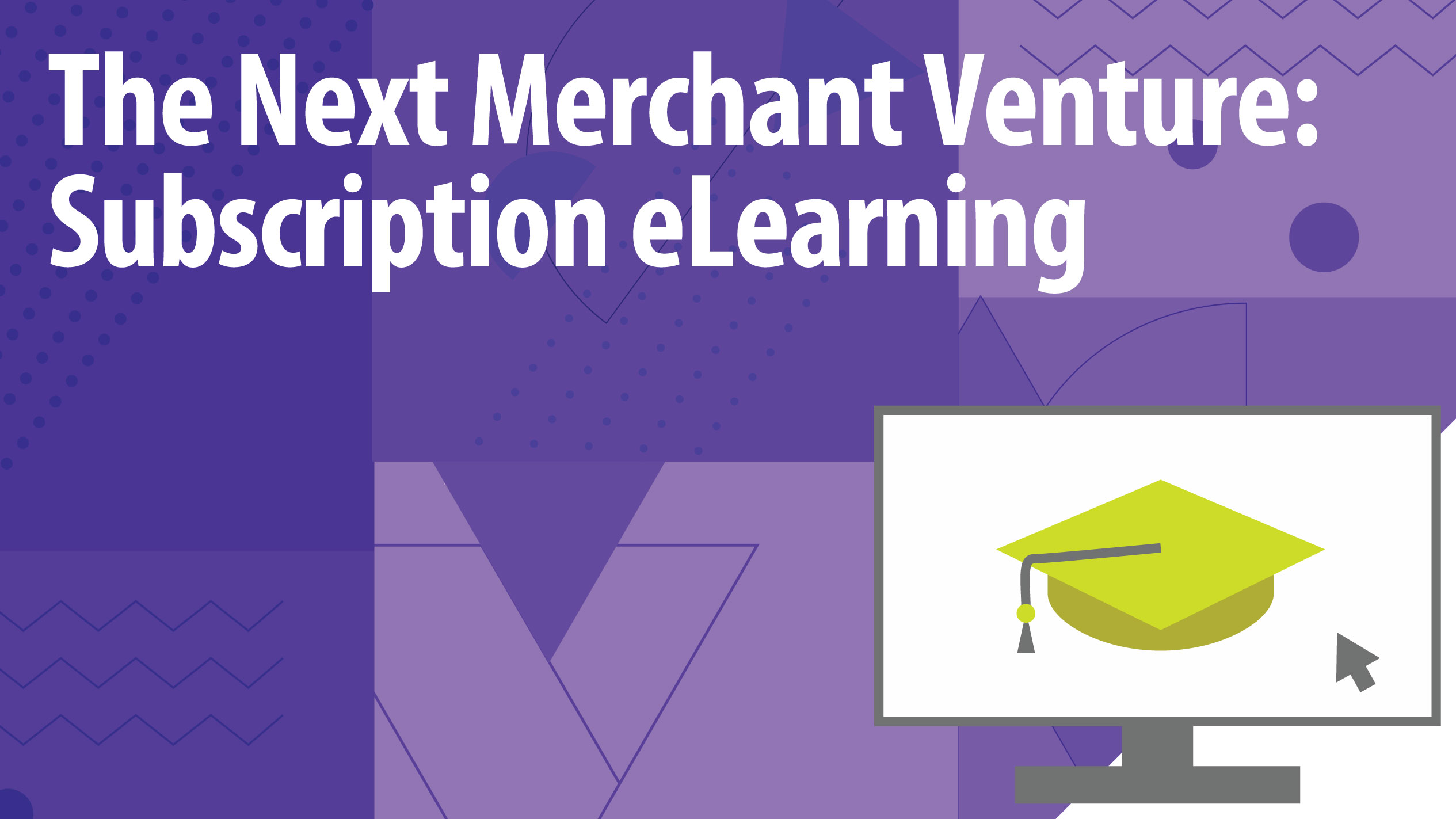 The Next Merchant Venture: Subscription eLearning