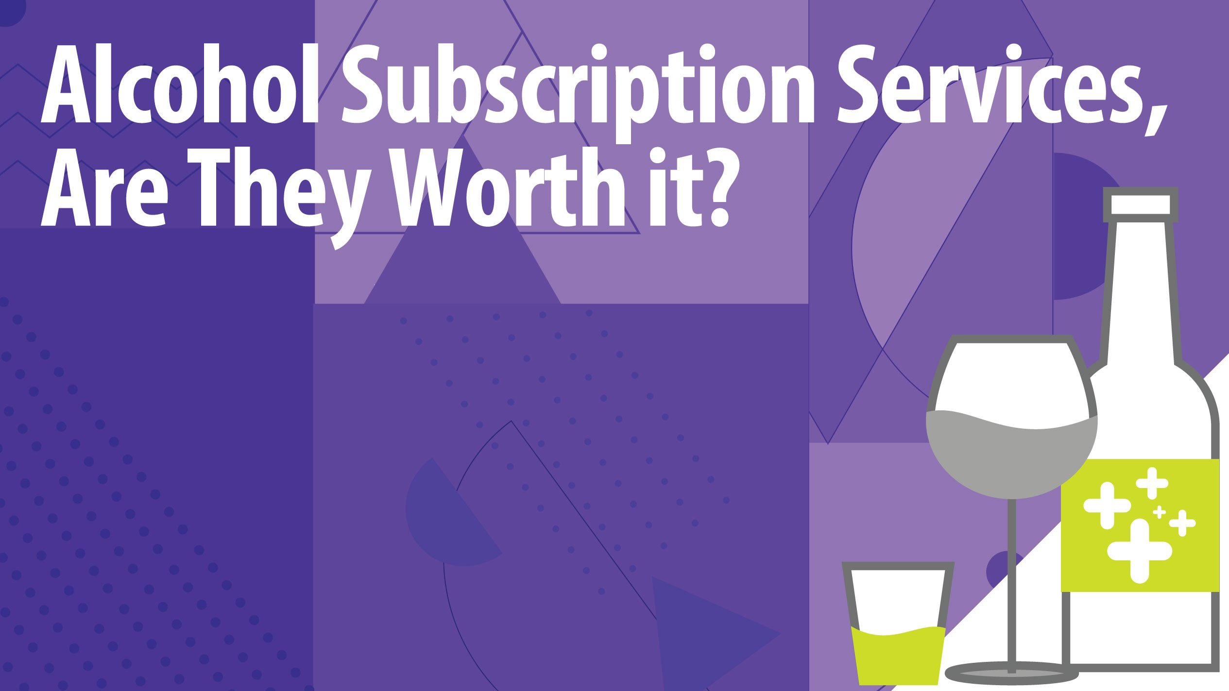 Alcohol Subscription Services, Are They Worth it?