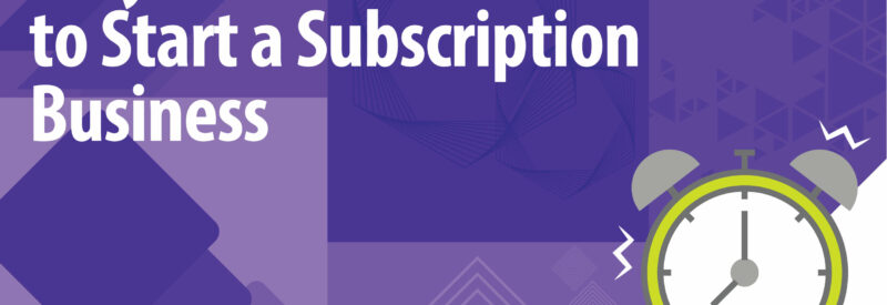 Start your Subscription Business Article Header