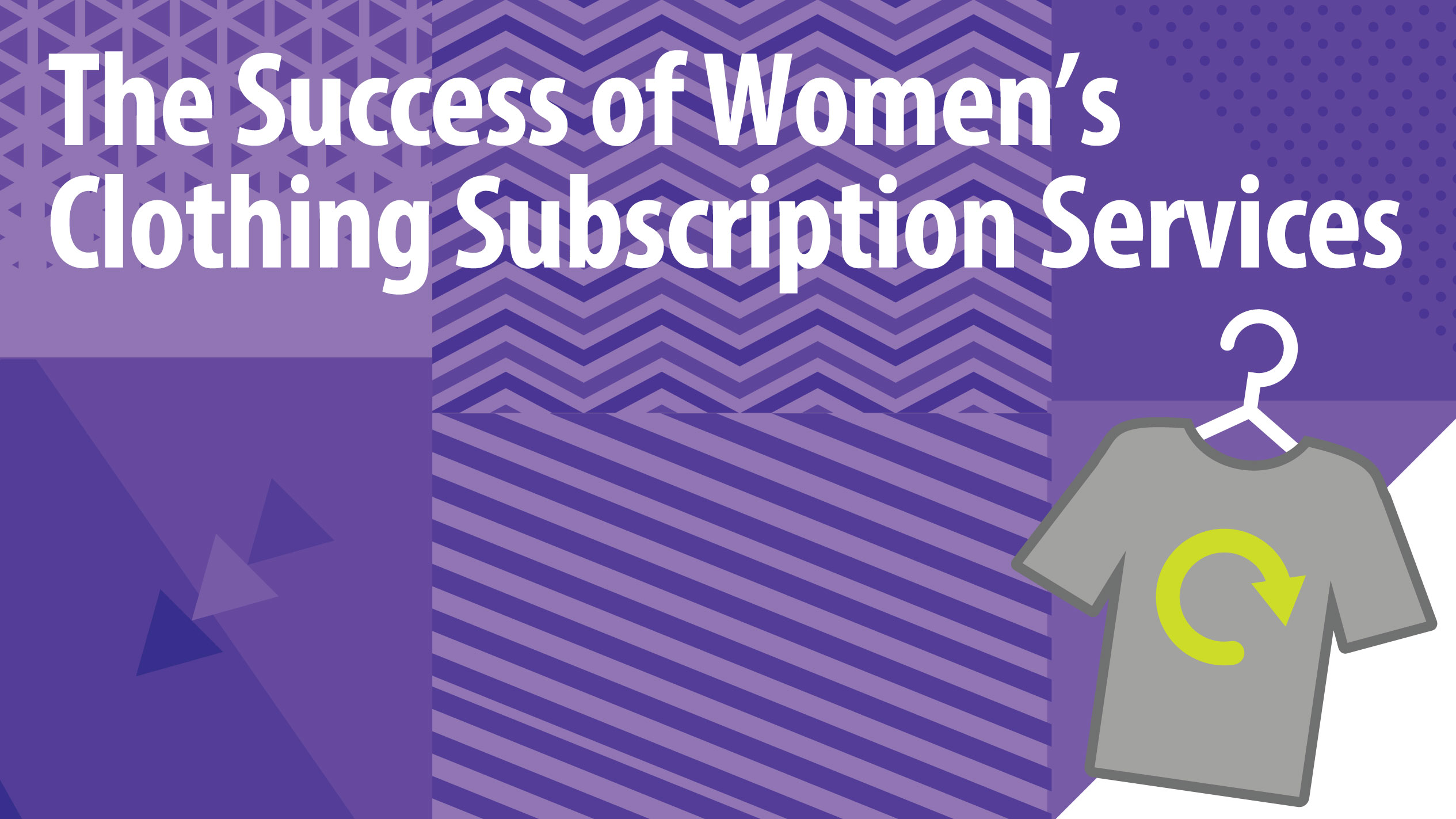 The Success of Women's Clothing Subscription Services