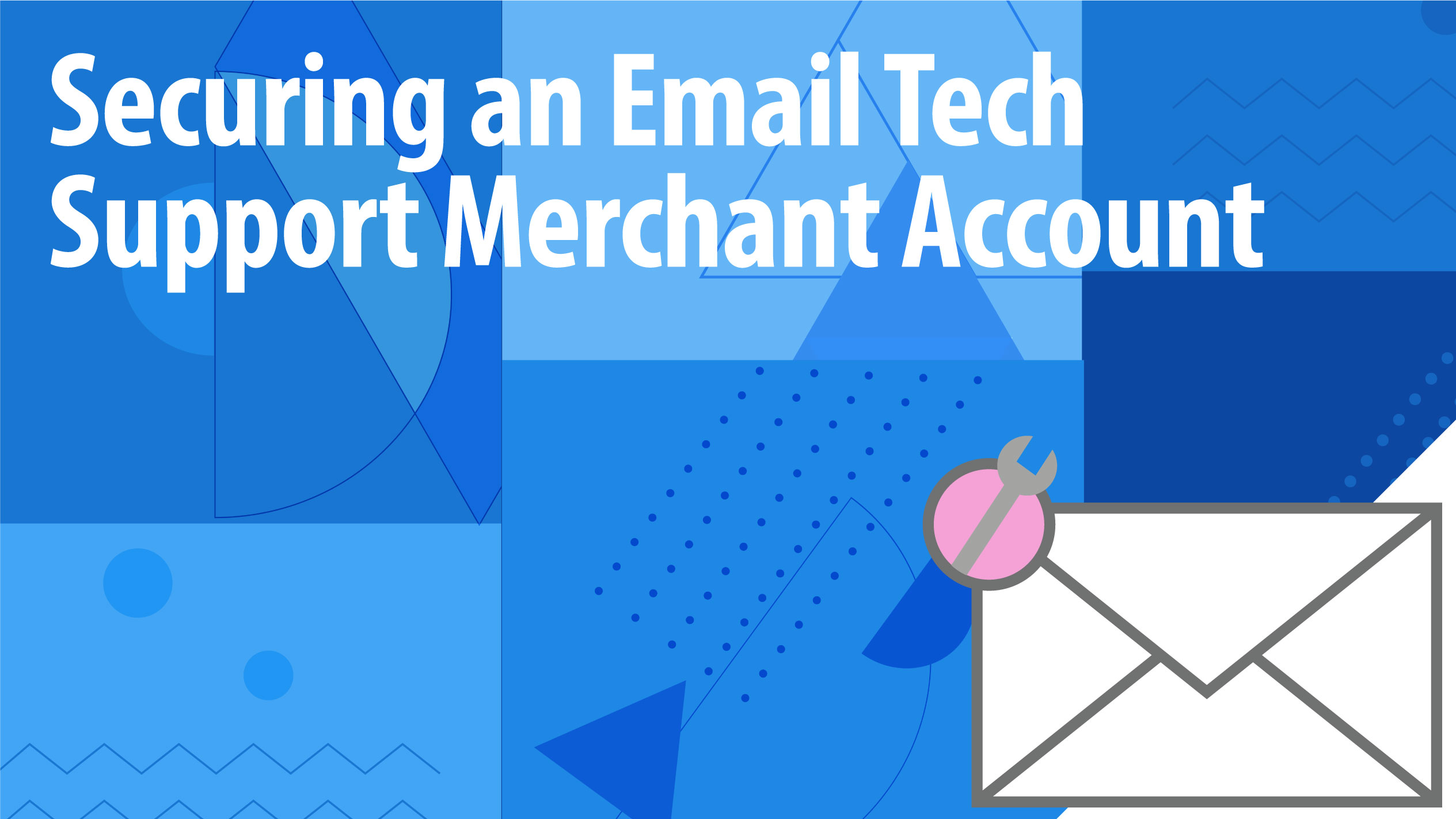 Securing an Email Tech Support Merchant Account