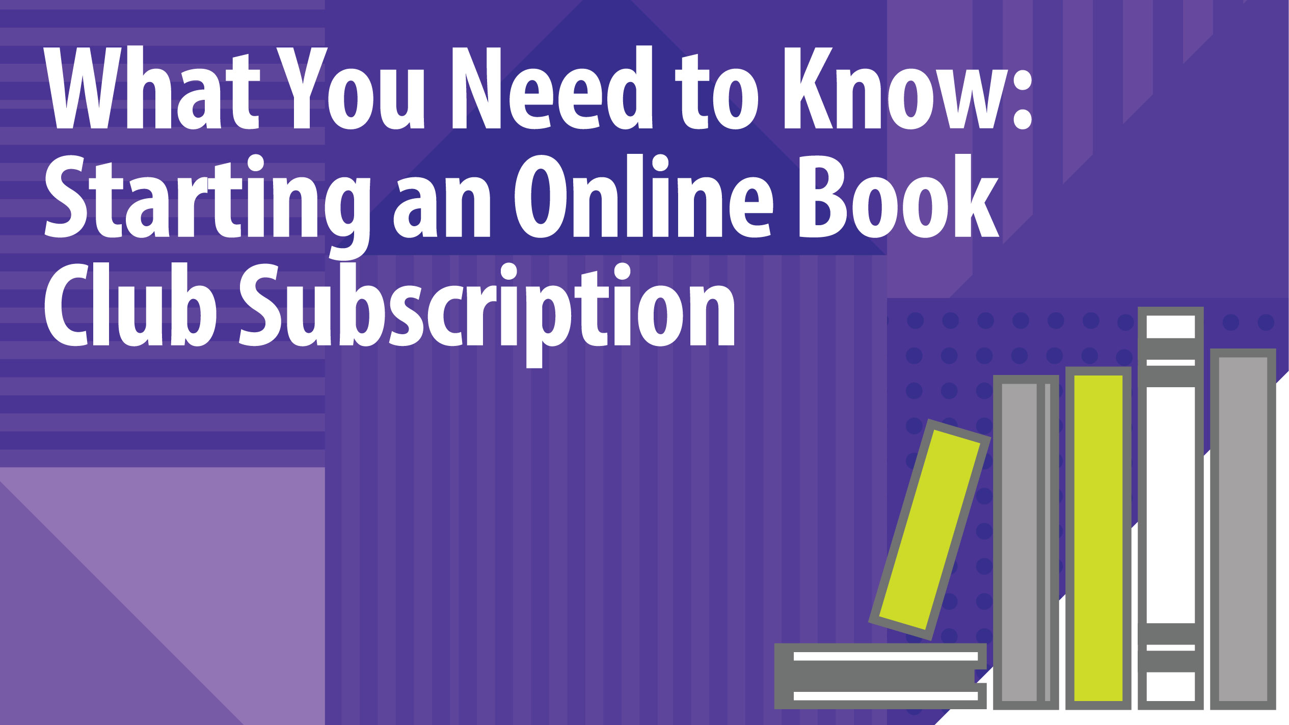 What You Need to Know: Starting an Online Book Club Subscription