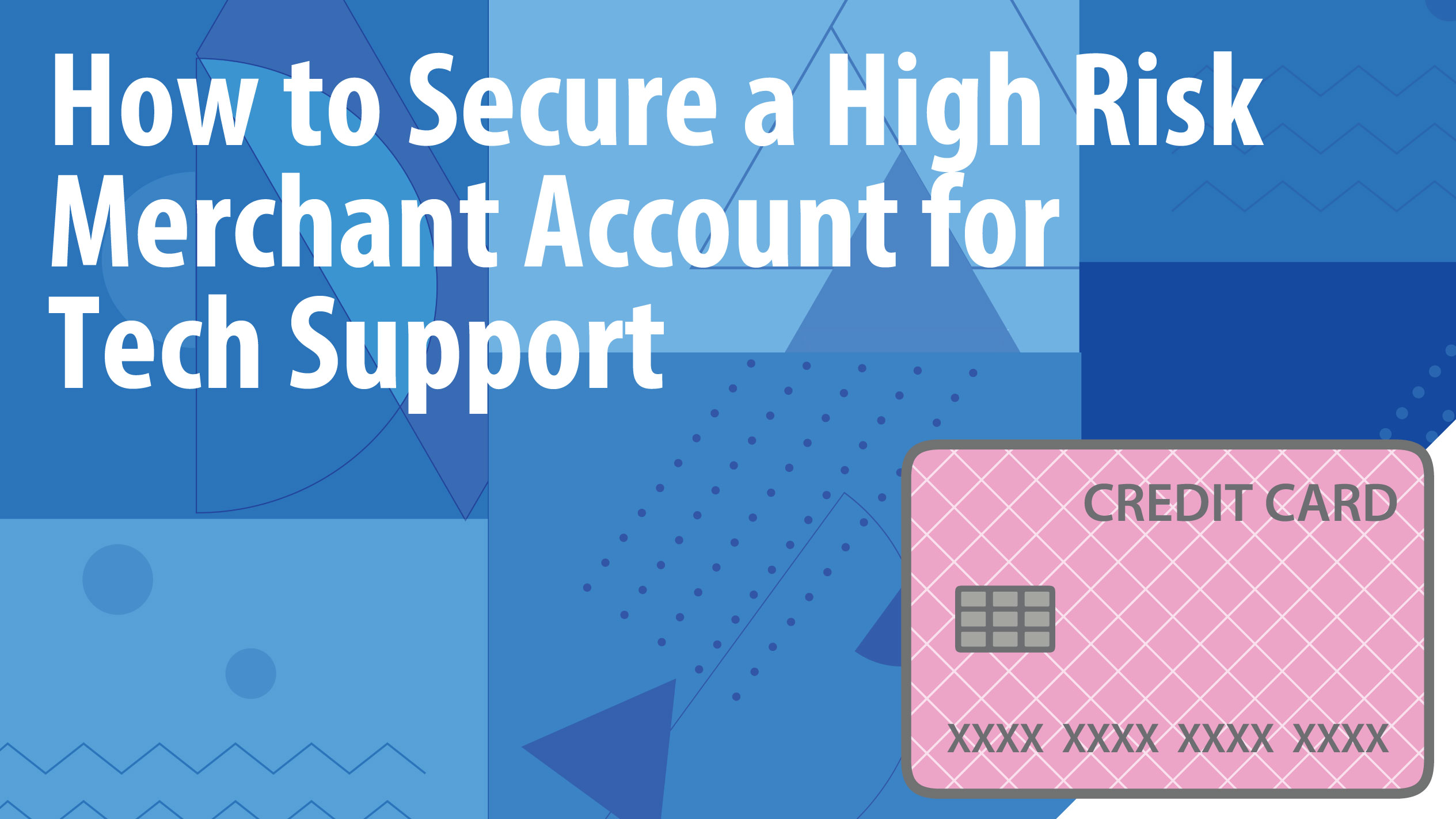 How to Secure a High Risk Merchant Account for Technical Support