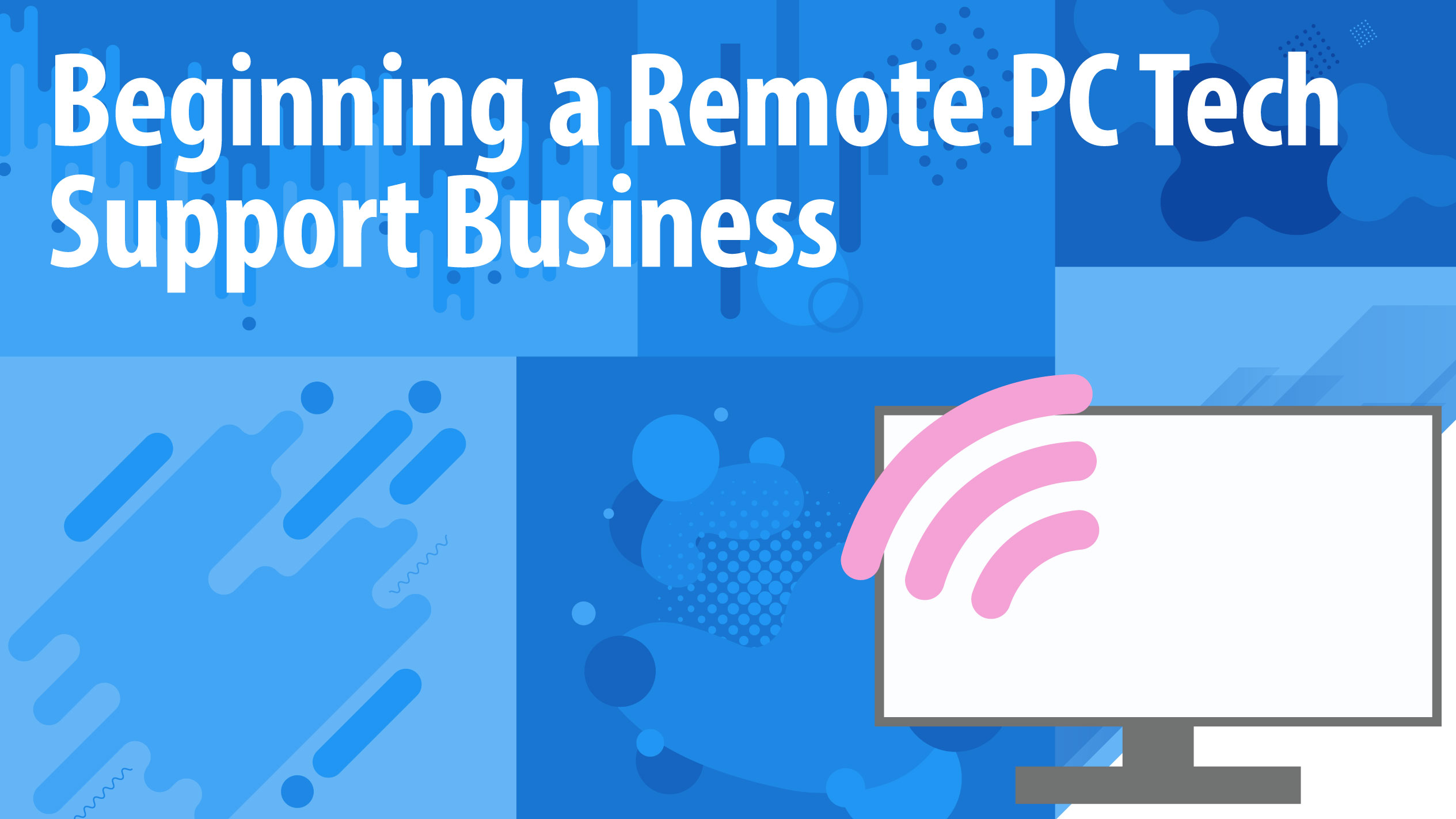 How to Start a Tech Support Business | The Remote Business Model