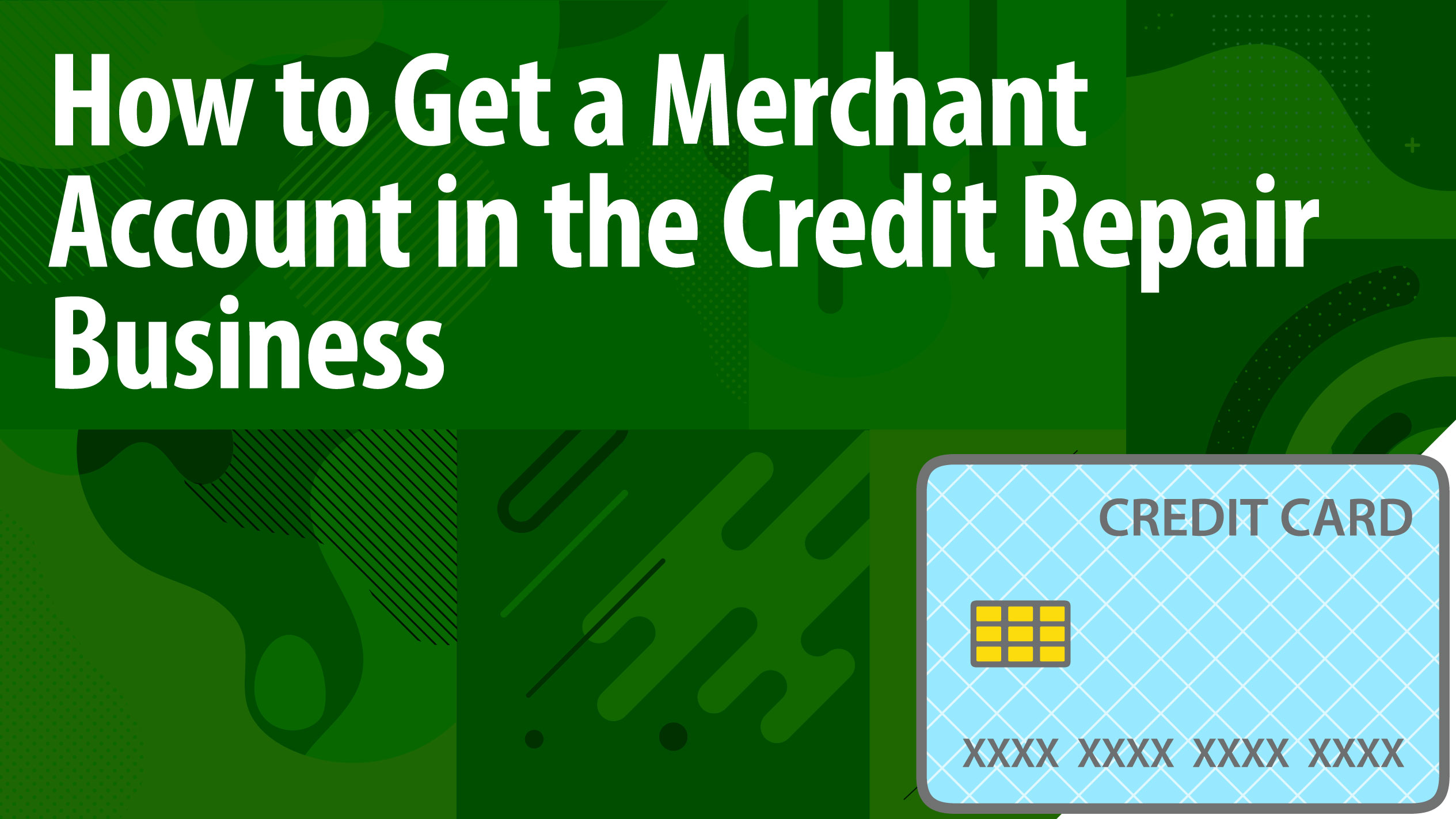 How to Get a Merchant Account in the Credit Repair Business