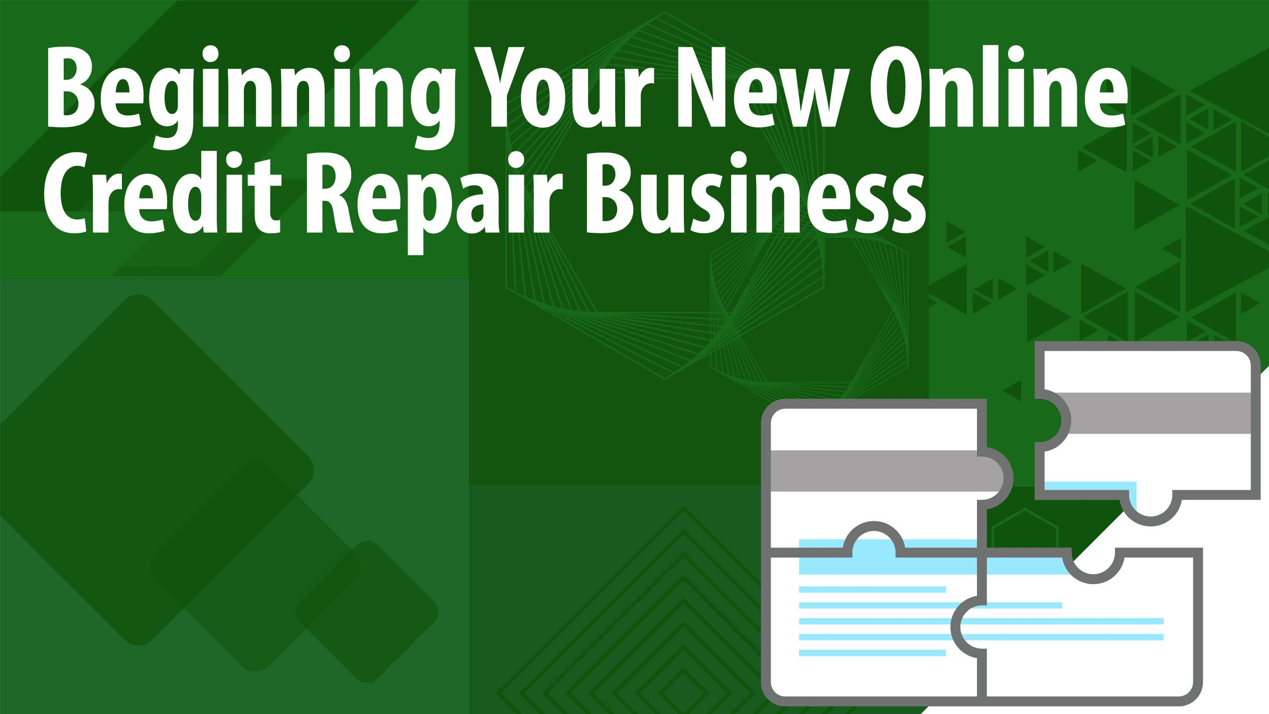Beginning Your New Online Credit Repair Business