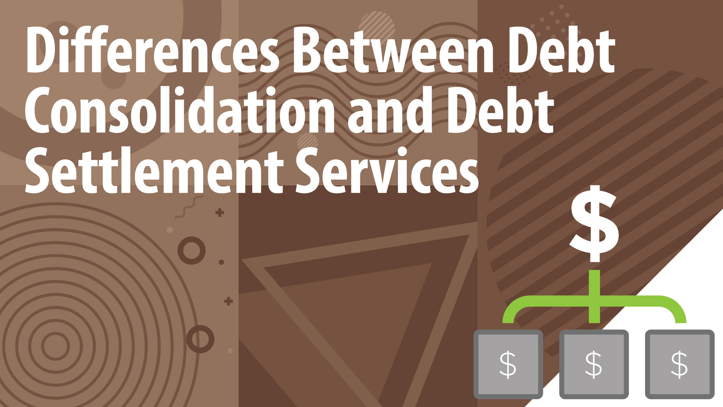 Differences Between Debt Consolidation and Debt Settlement Services