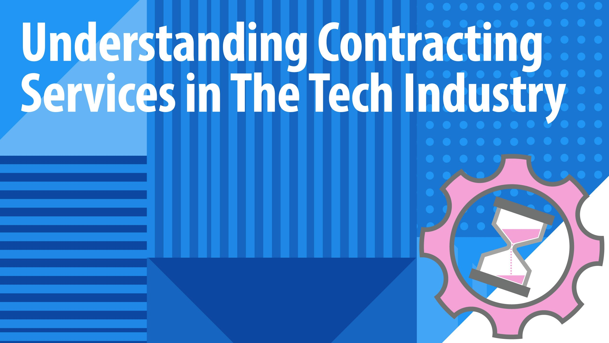 Understanding Contracting Services in The Tech Industry