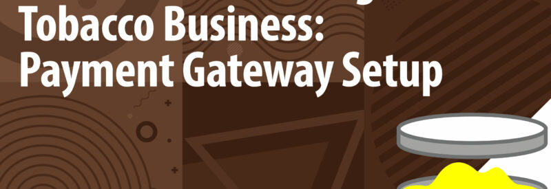 Chewing Tobacco Payment Gateway Article Header