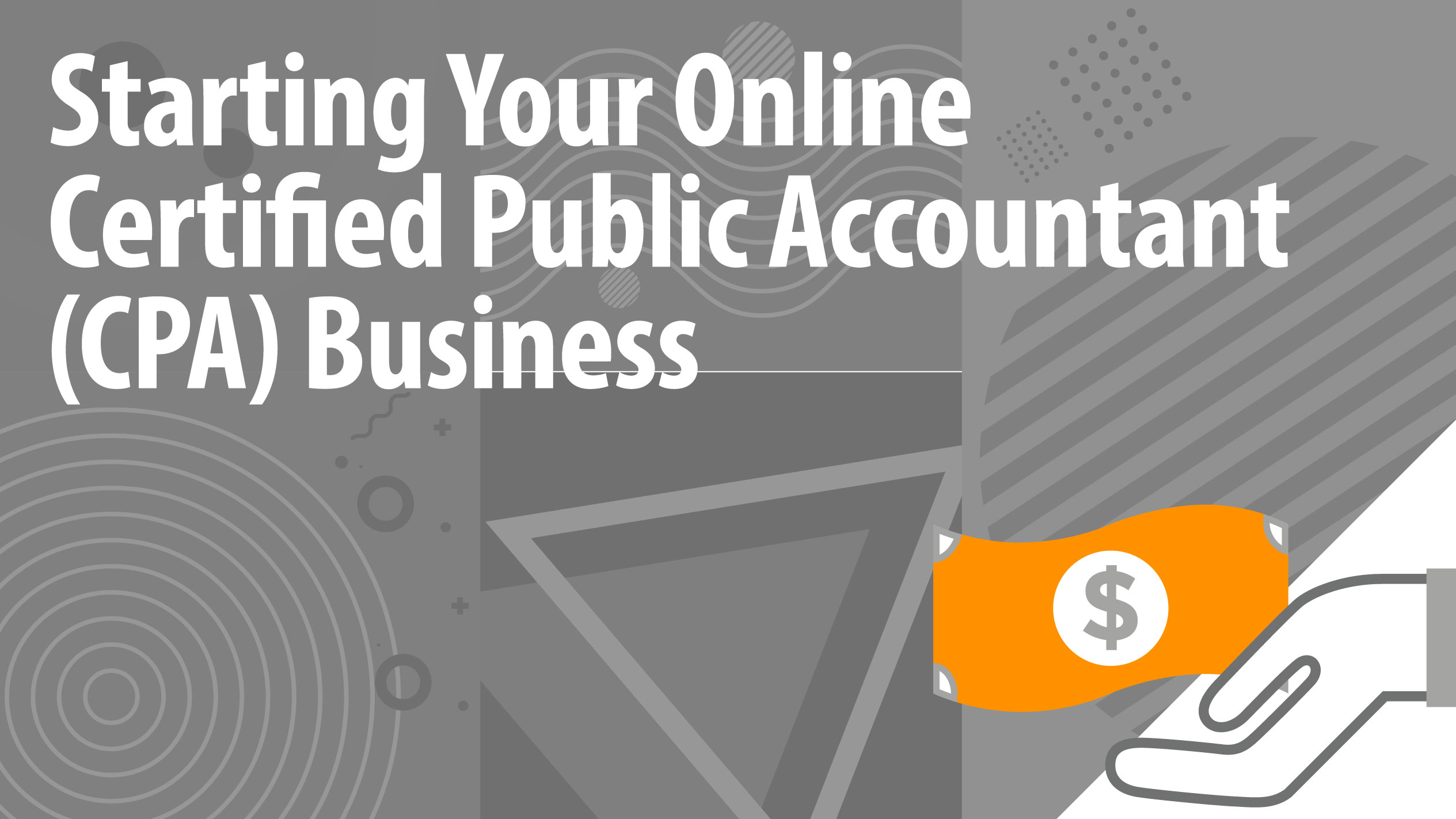 Starting Your Online Certified Public Accountant (CPA) Business