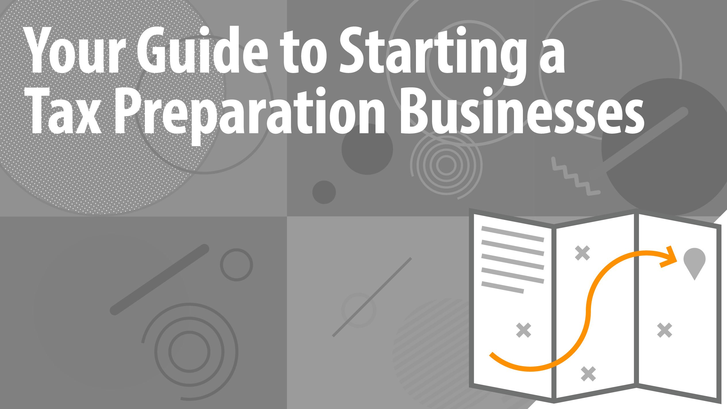 Your Guide to Starting a Tax Preparation Businesses