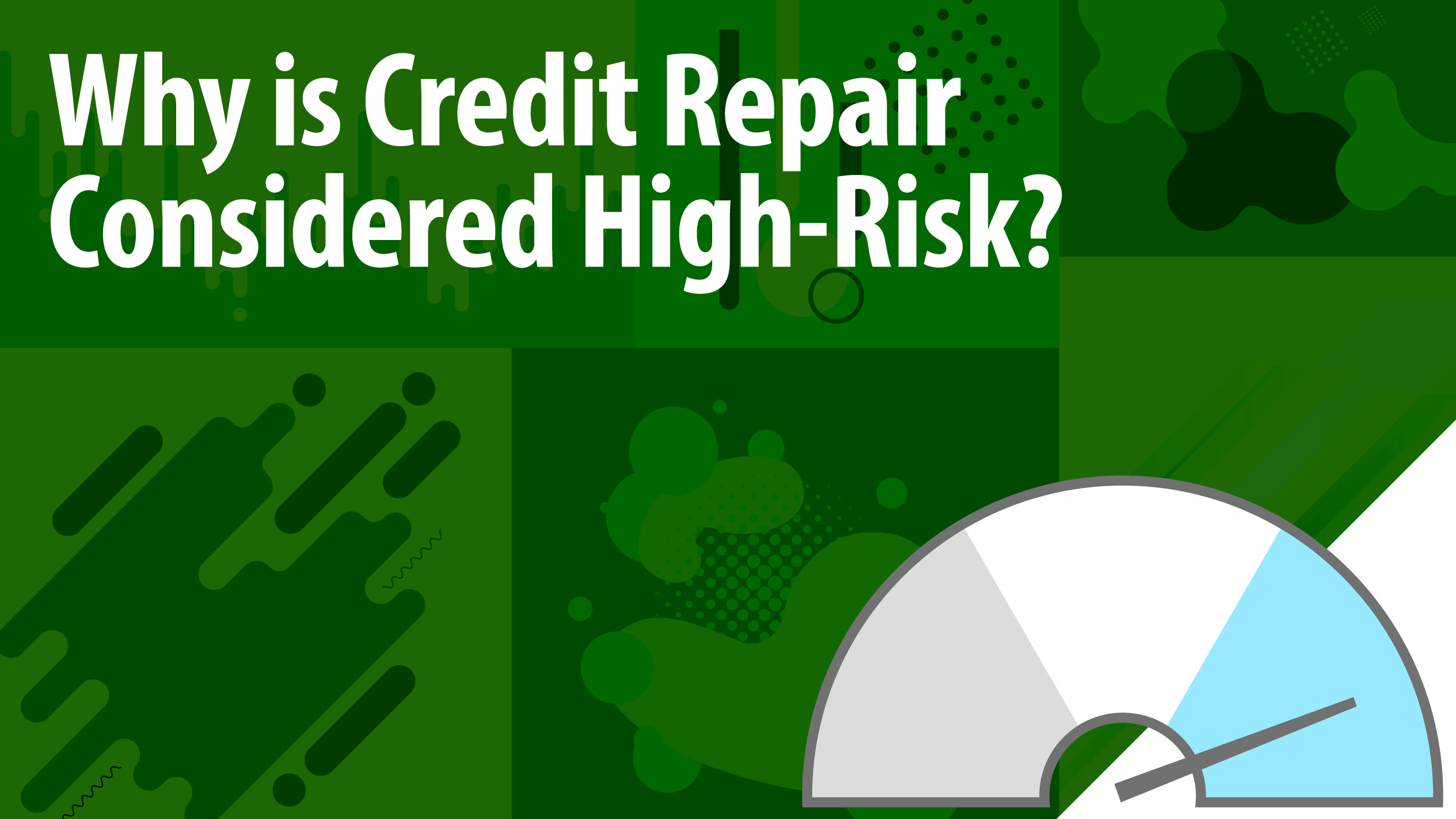Why is Credit Repair Considered High Risk?