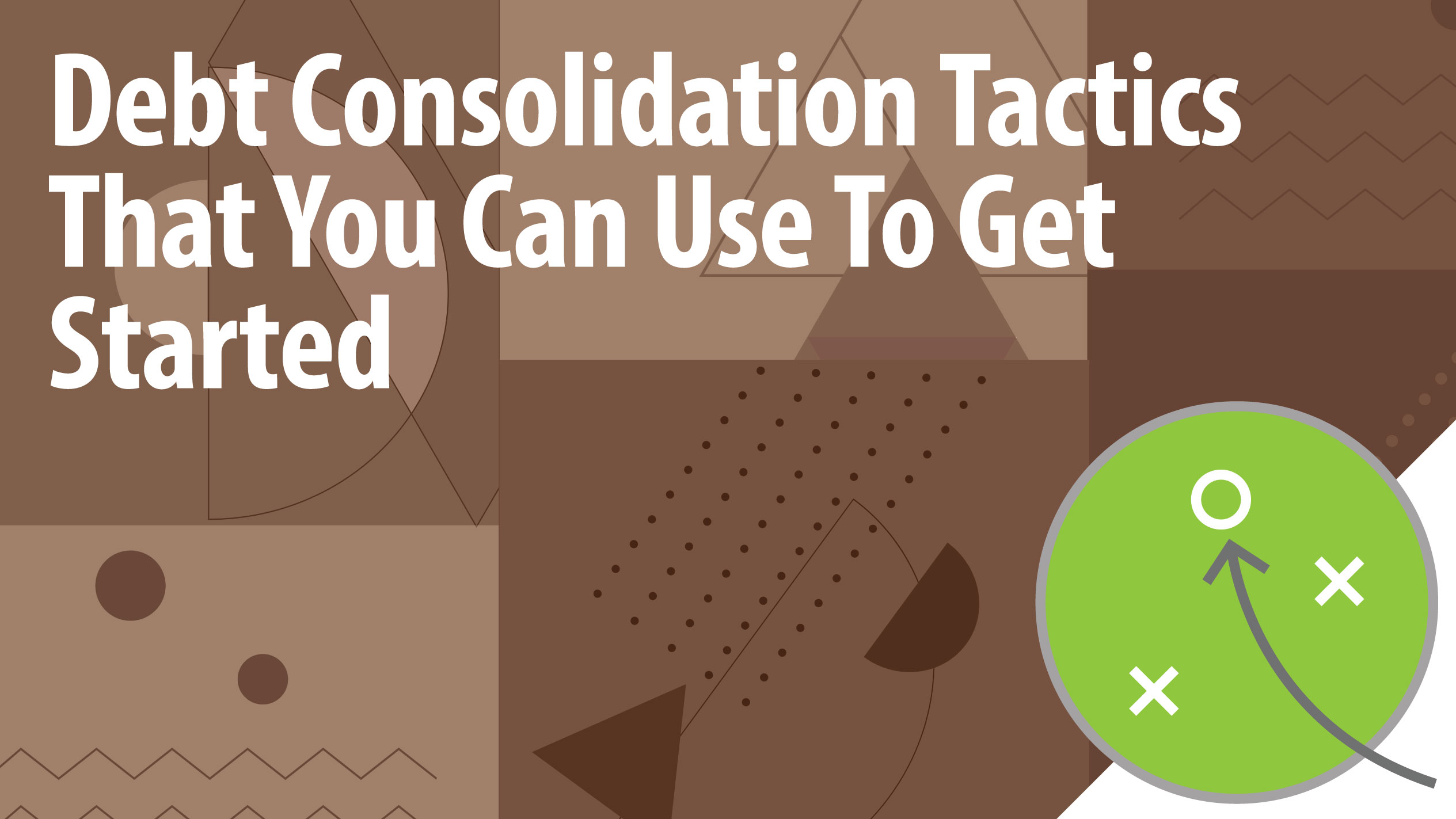 Debt Consolidation Tactics That You Can Use To Get Started