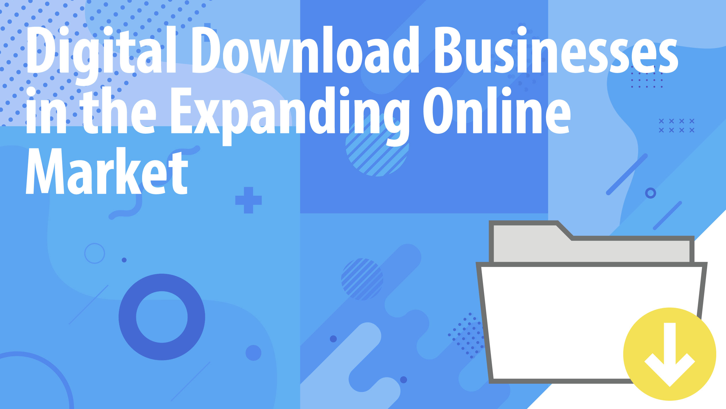 Digital Download Businesses in the Expanding Online Market