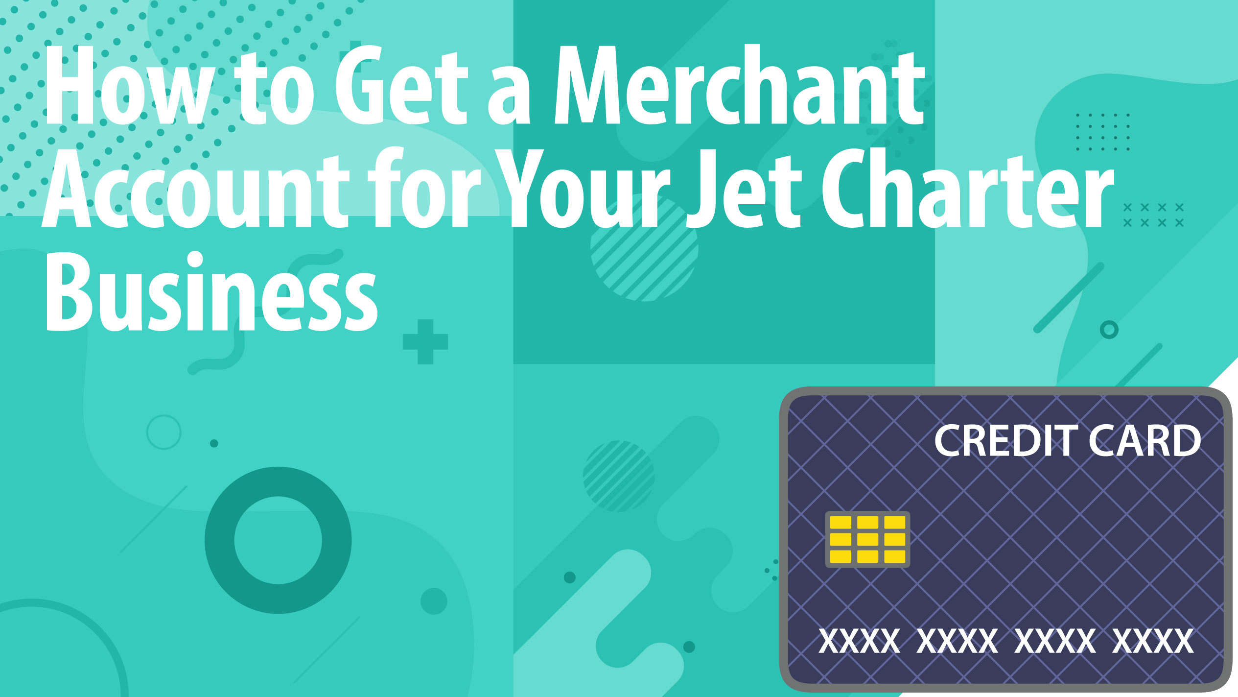 How to Get a Merchant Account for Your Jet Charter Business