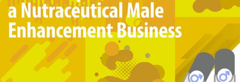 Nutraceuticals Male Enhancement Article Header