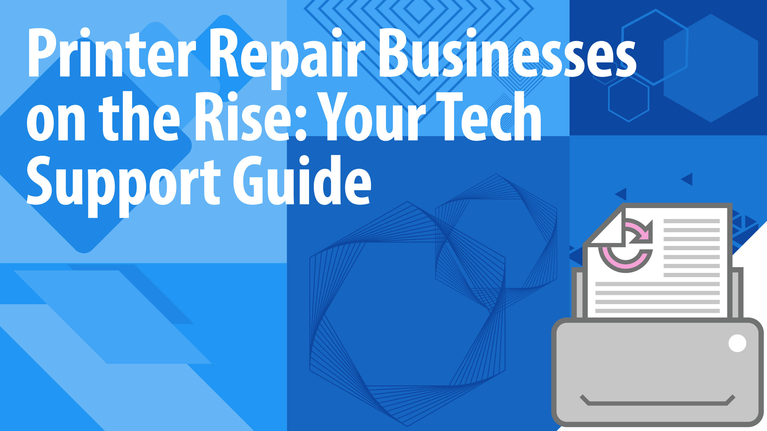 Printer Repair Businesses on the Rise: Your Tech Support Guide