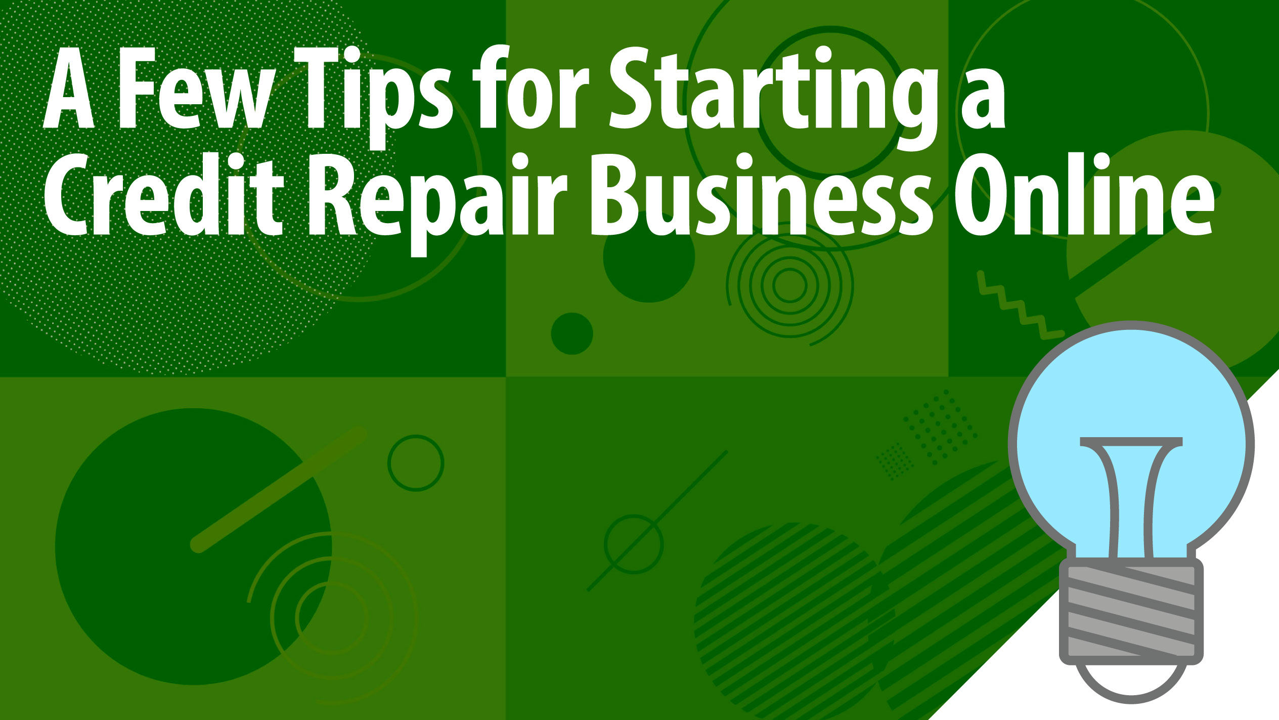 A Few Tips for Starting a Credit Repair Business Online