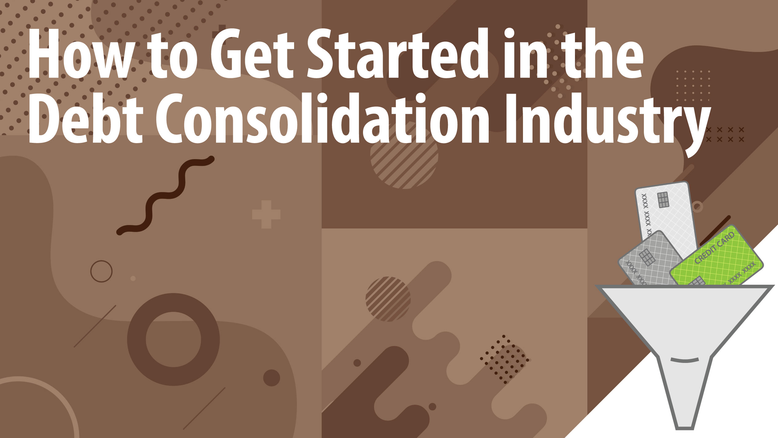 How to Get Started in the Debt Consolidation Industry