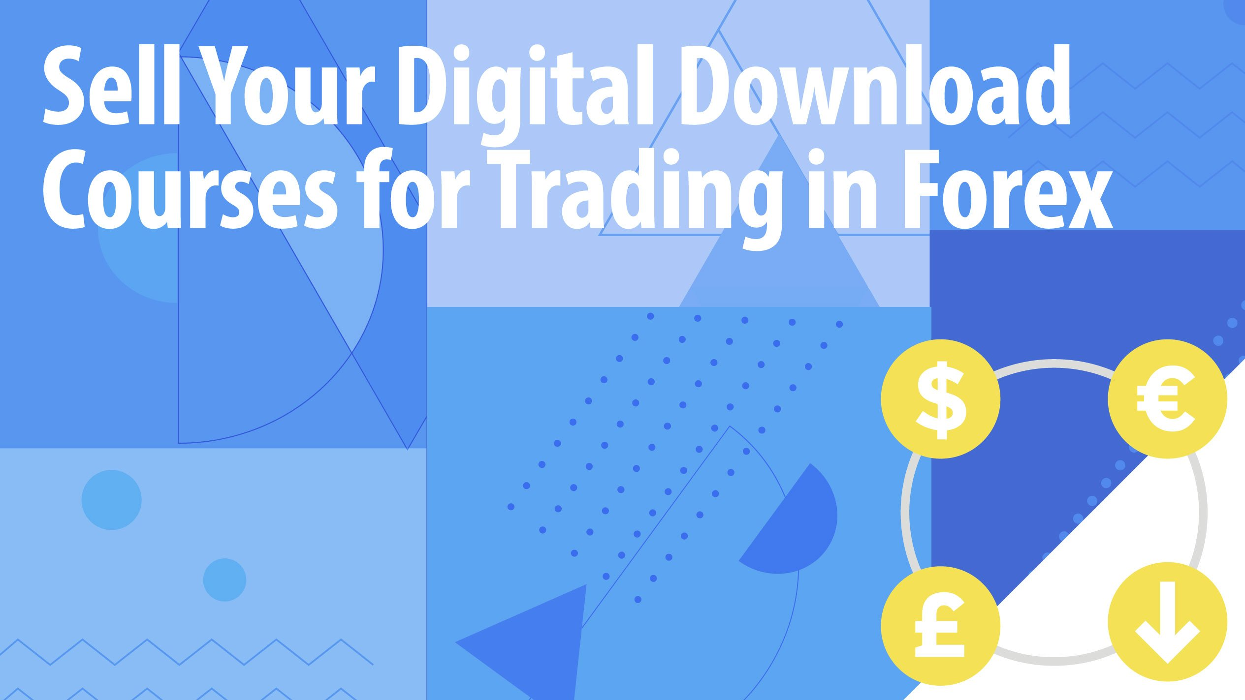 Sell Your Digital Download Courses for Trading in Forex