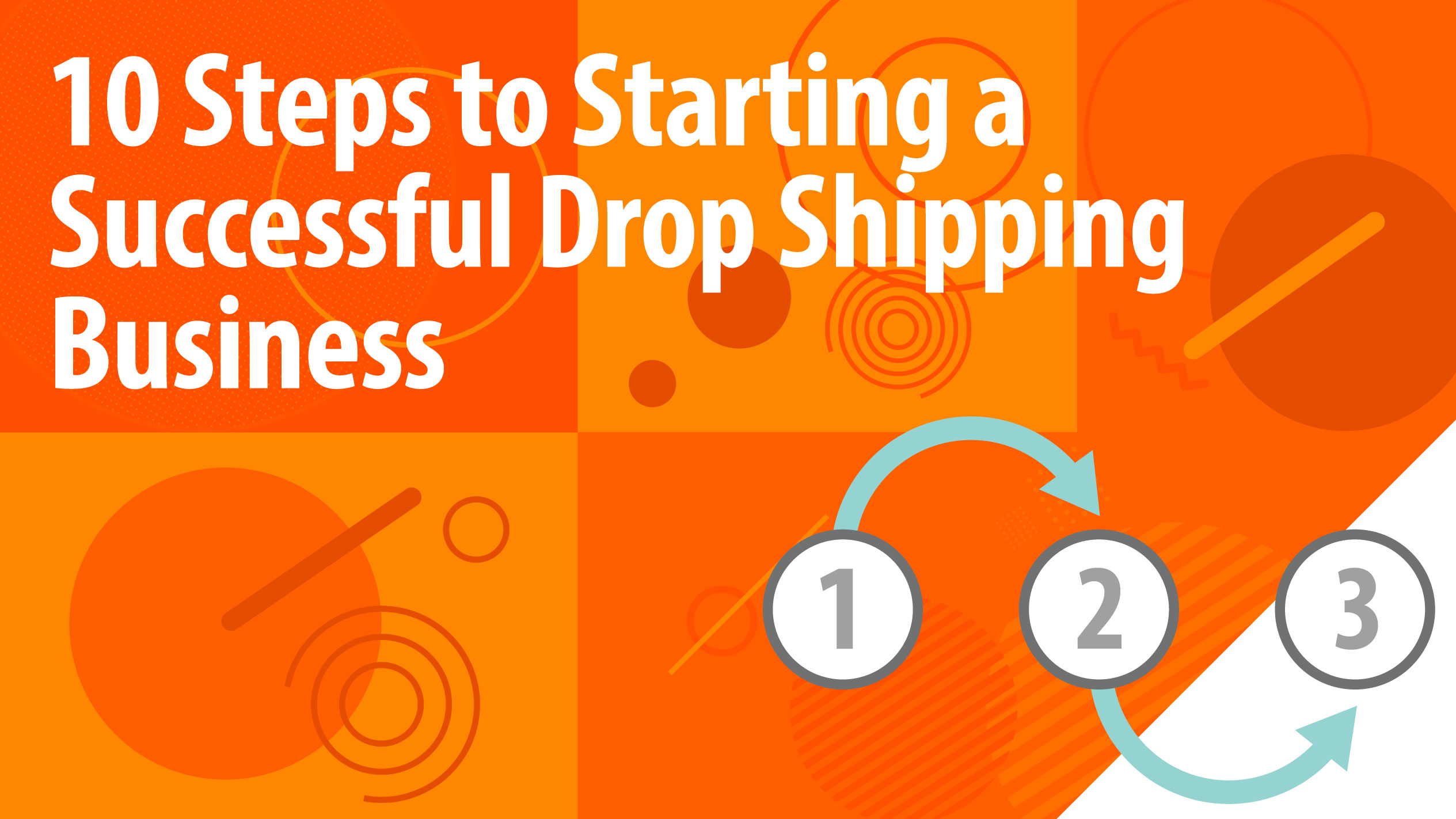 10 Steps to Starting a Successful Drop Shipping Business
