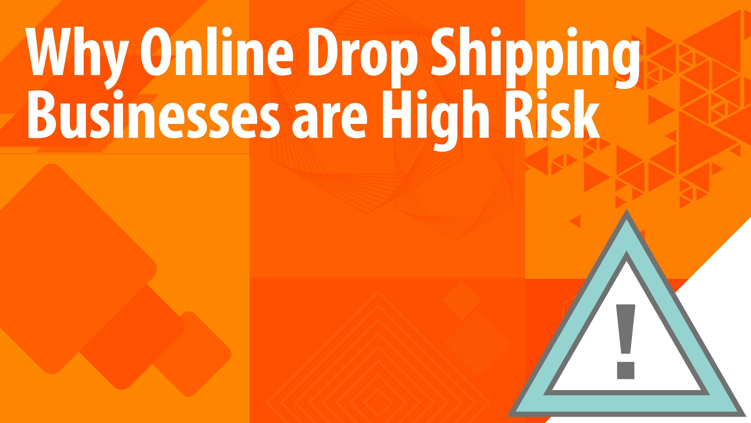 Why Online Drop Shipping Businesses are High Risk