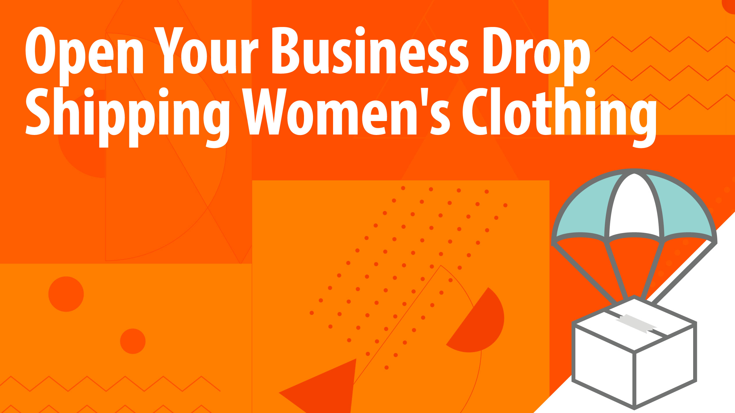 Open Your Business Drop Shipping Women's Clothing Online