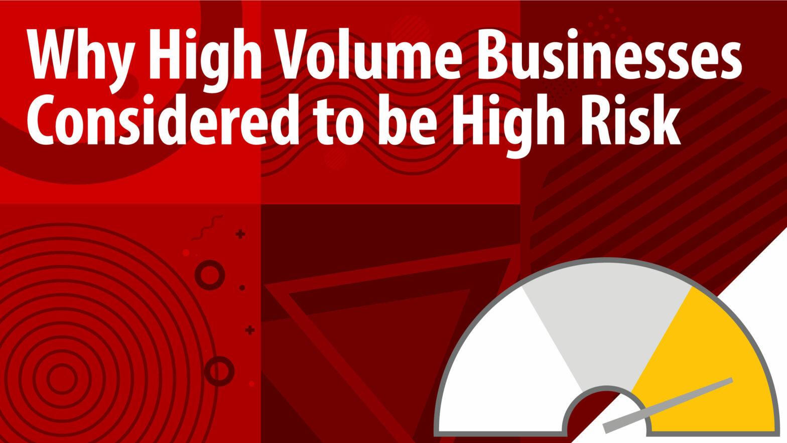 High Volume is High Risk Article Header