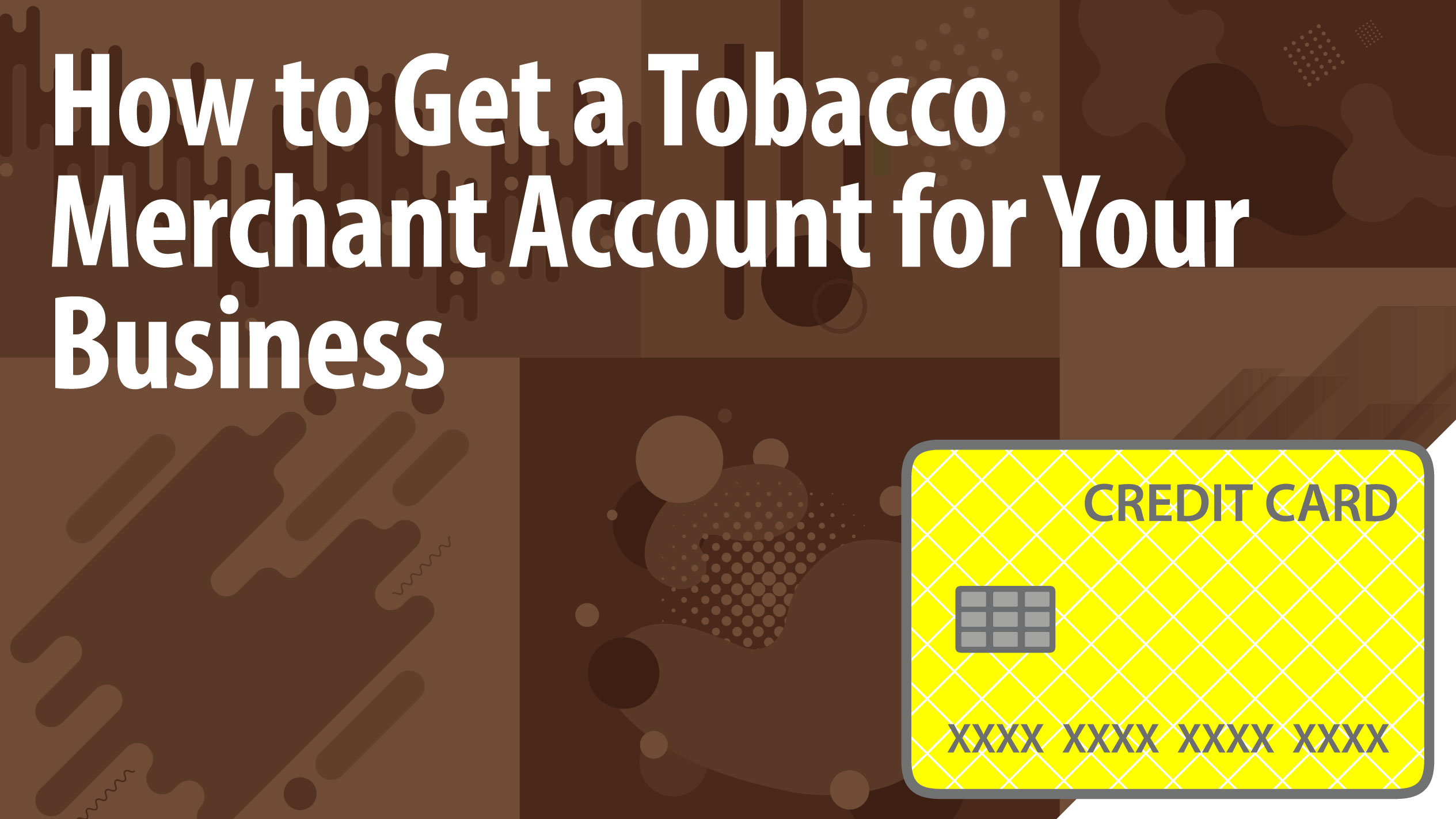 How to Get a Tobacco Merchant Account for Your Business