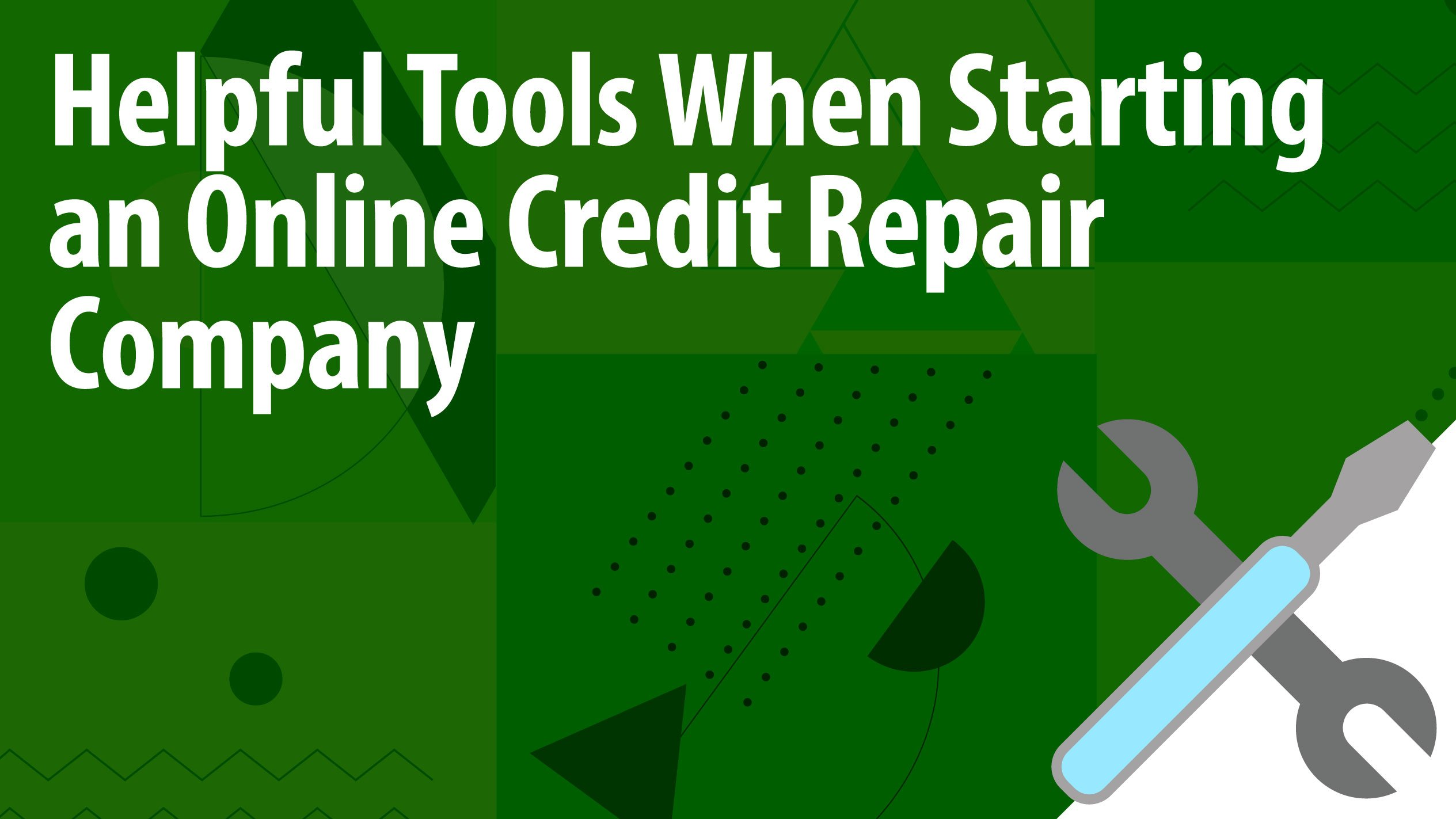 Helpful Tools When Starting an Online Credit Repair Company