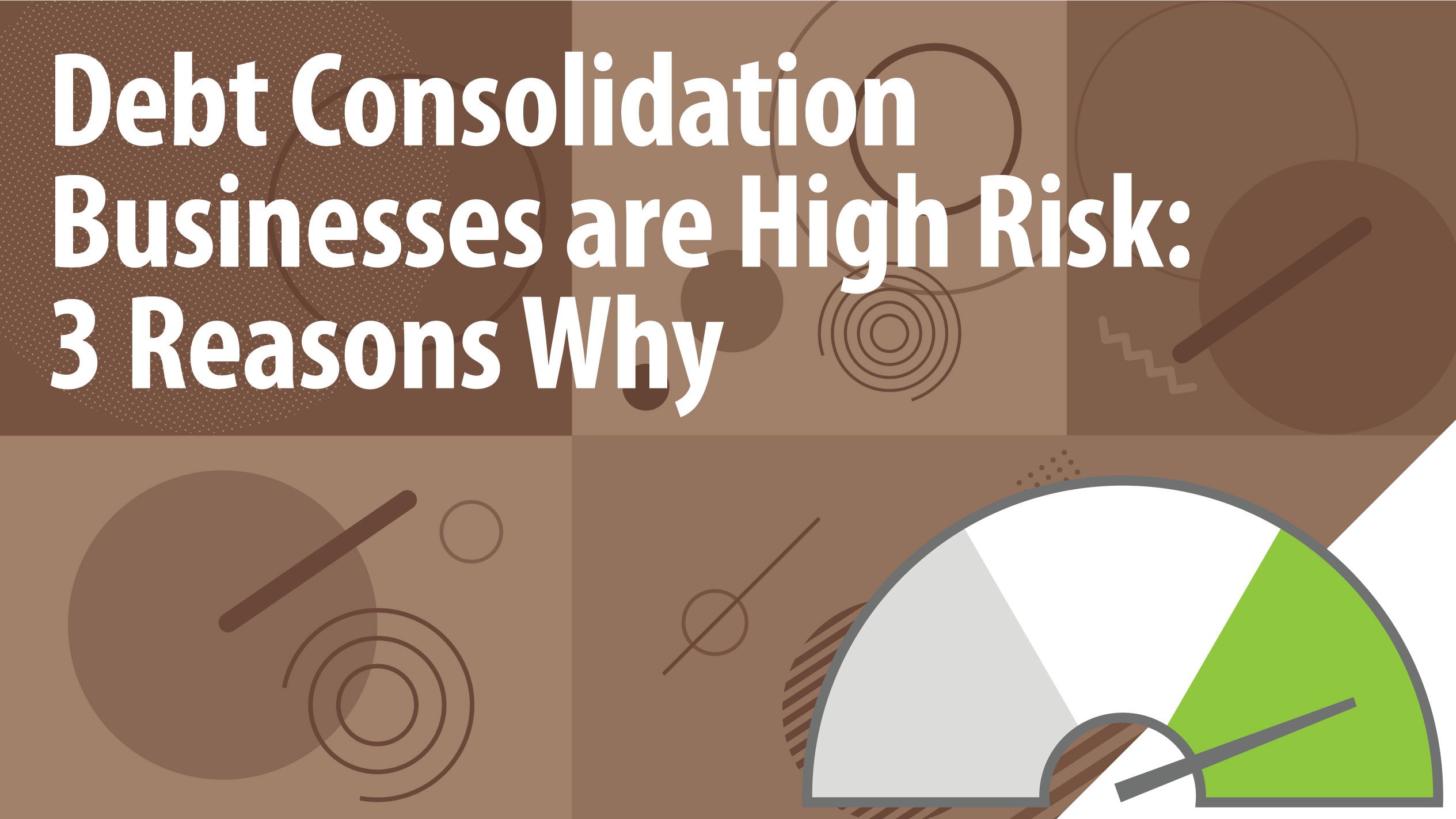 Debt Consolidation Businesses are High Risk: 3 Reasons Why