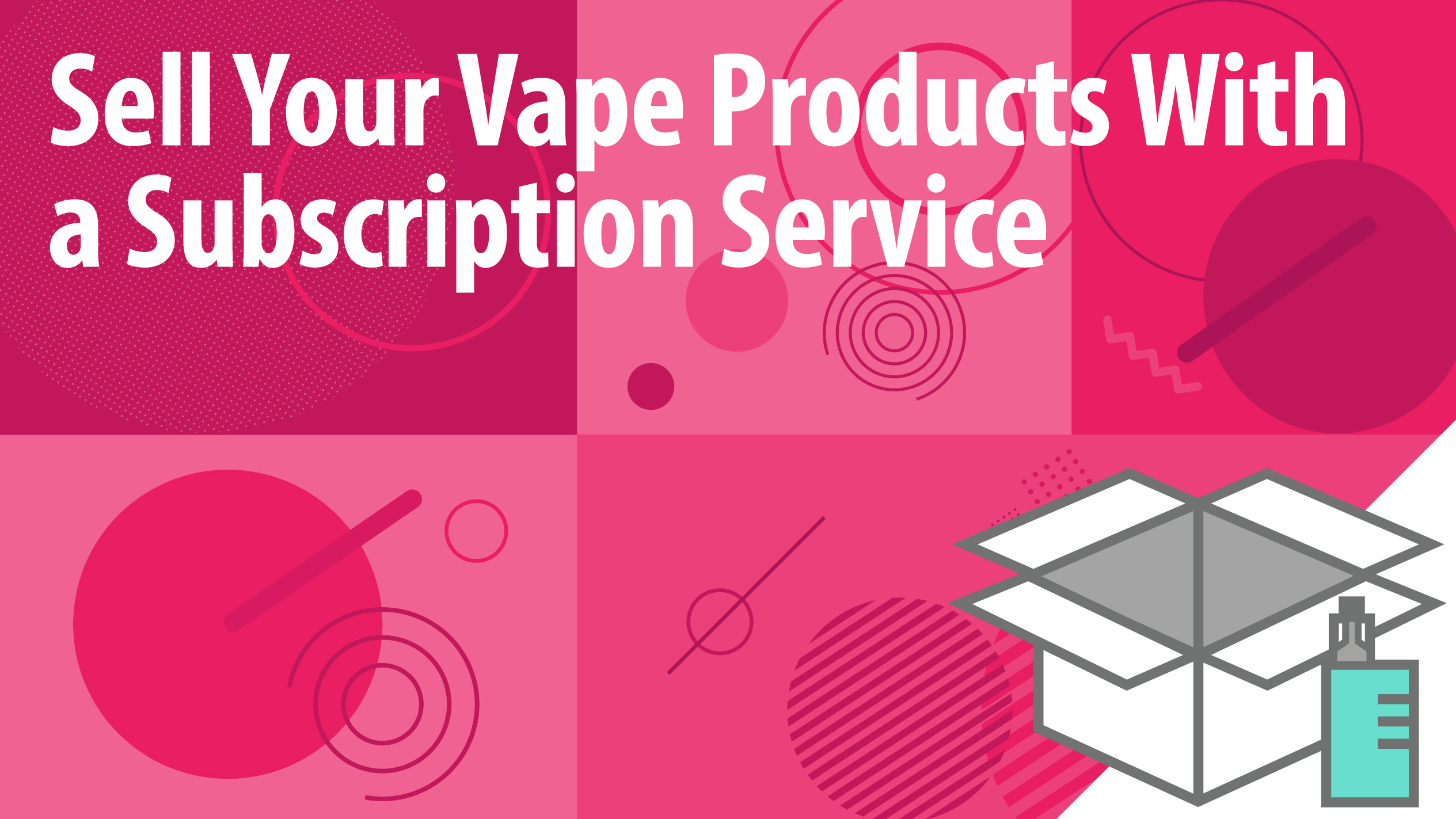 Sell Your Vape Products With a Subscription Service
