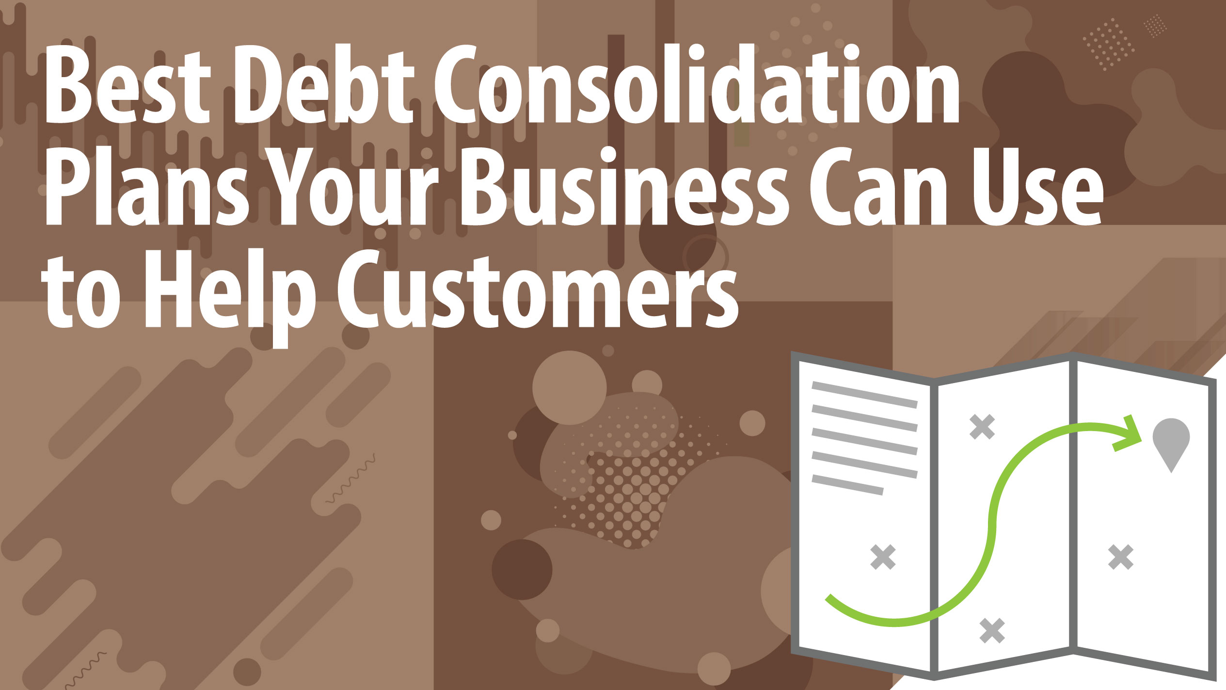 Best Debt Consolidation Plans Your Business Can Use to Help Customers