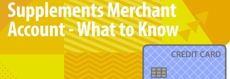 Nutraceutical Merchant Account Article Header