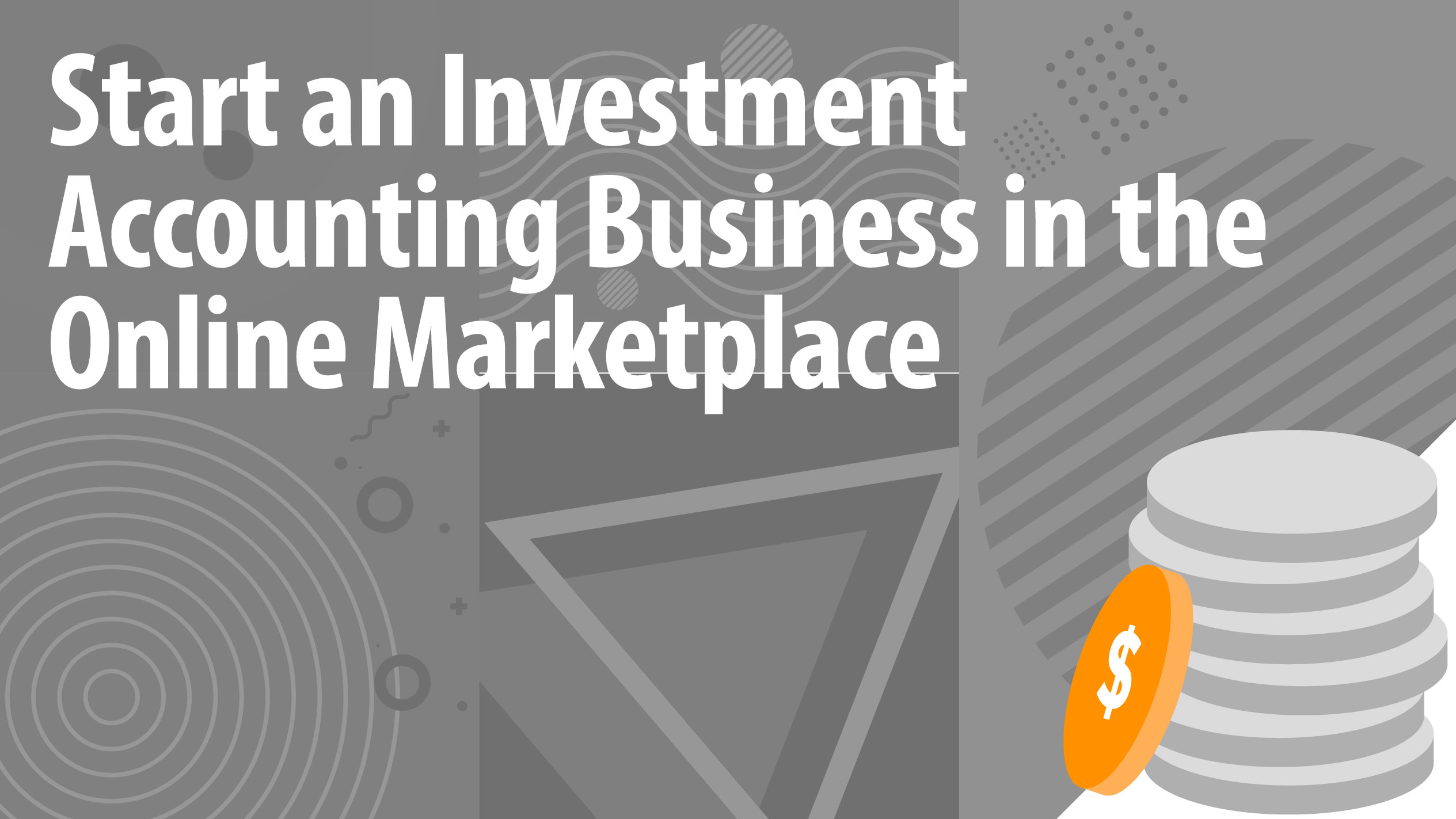 Start an Investment Accounting Business in the Online Marketplace