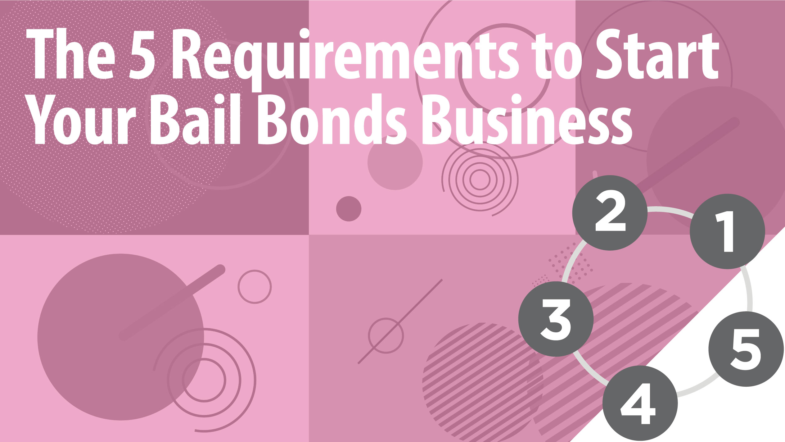 The 5 Requirements to Start Your Bail Bonds Business