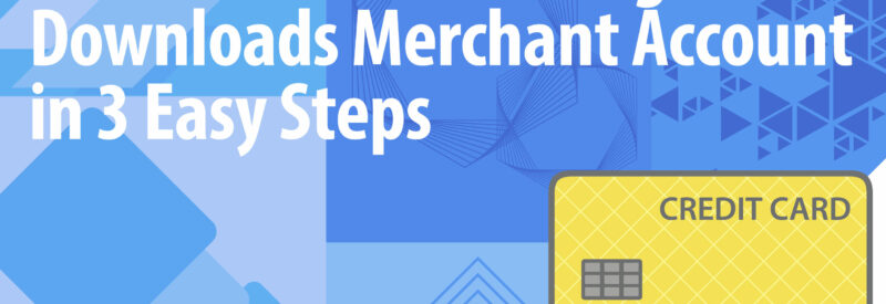 Digital Downloads Merchant Account Article Header