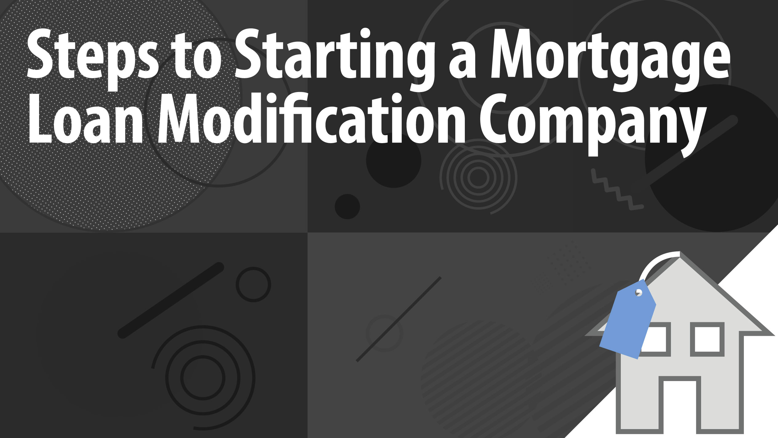 6 Easy Steps to Start Your Own Mortgage Loan Modification Business