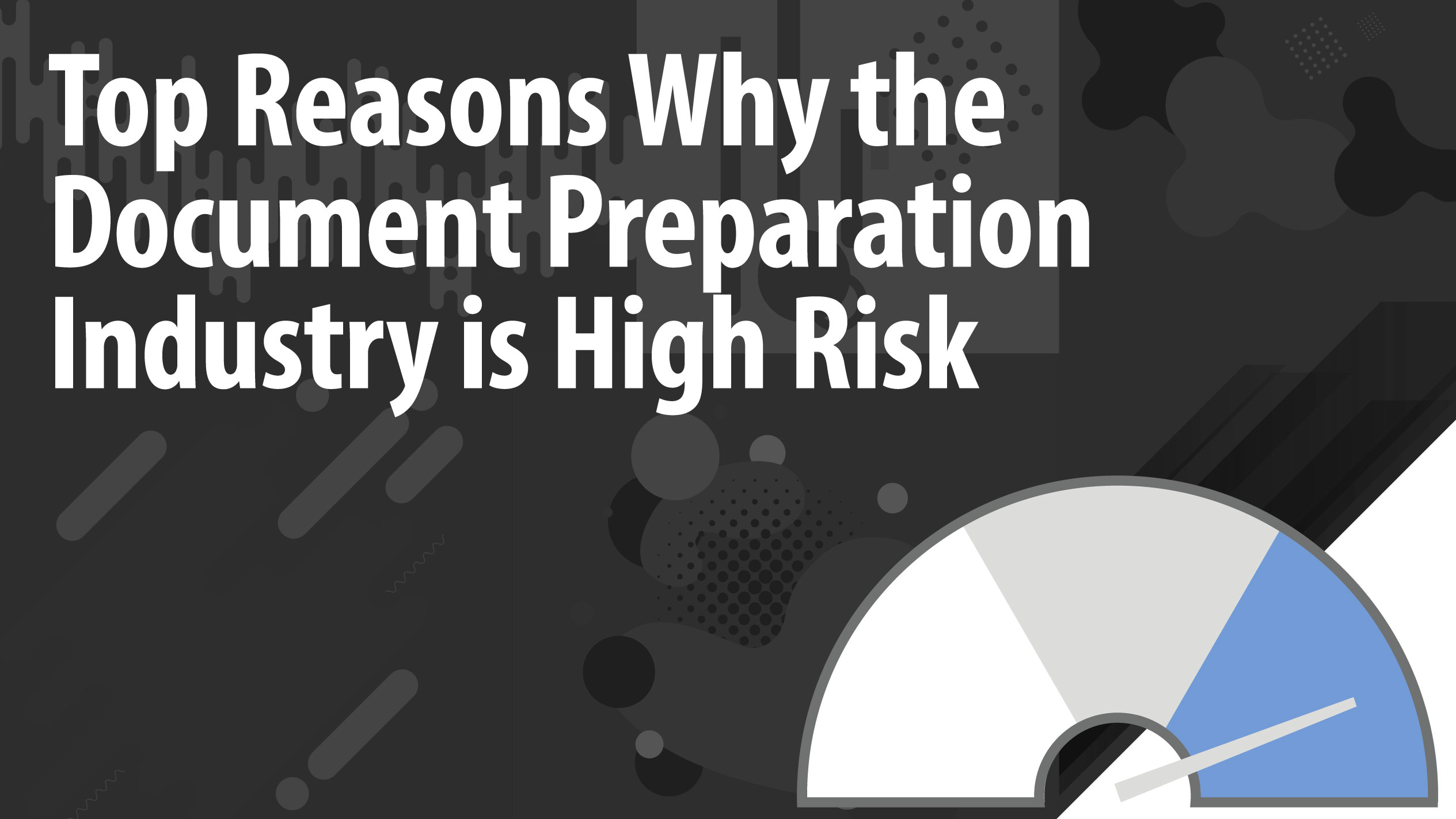 Top Reasons Why the Document Preparation Industry is High Risk