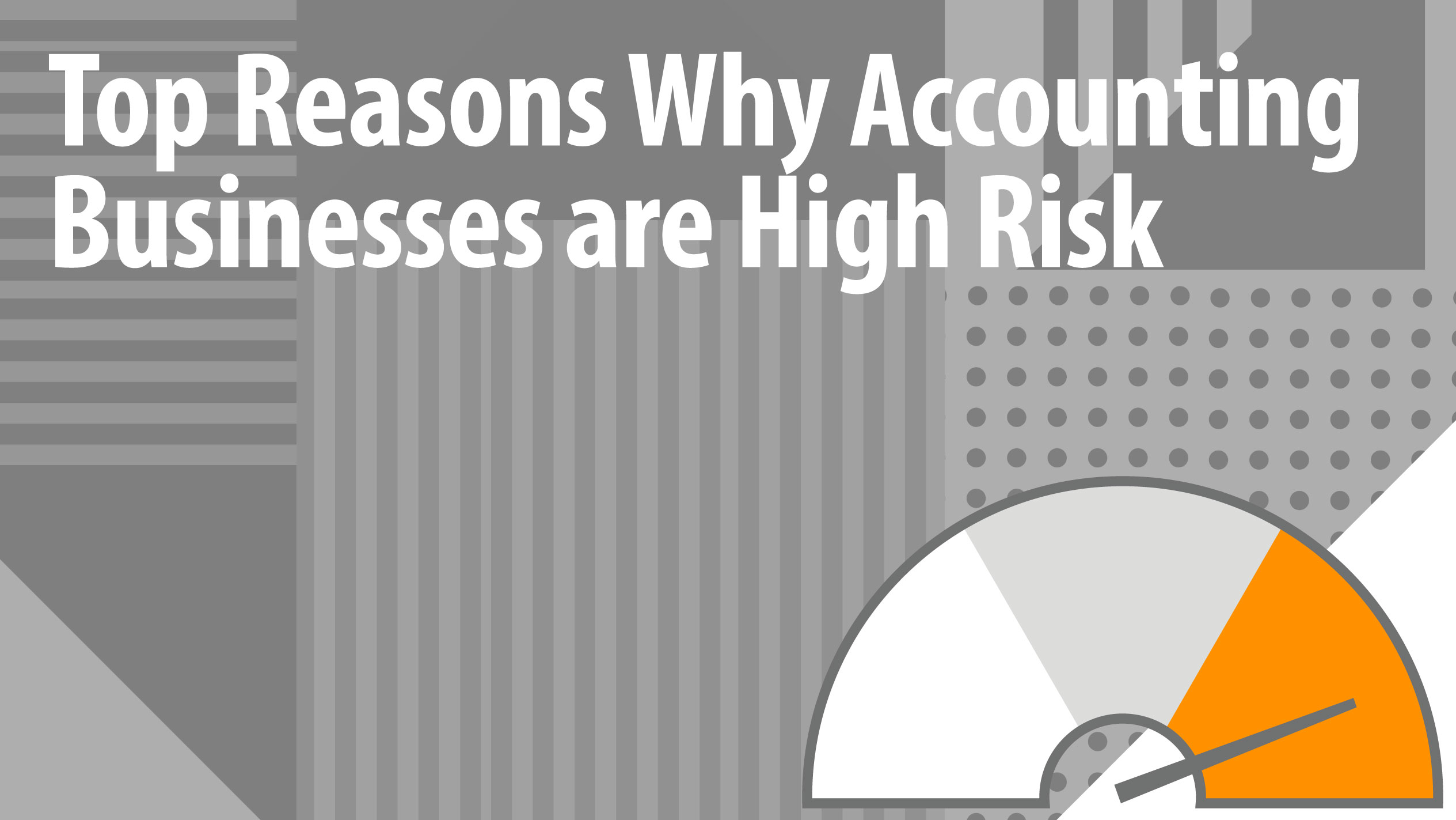 Top Reasons Why Accounting Businesses are High Risk