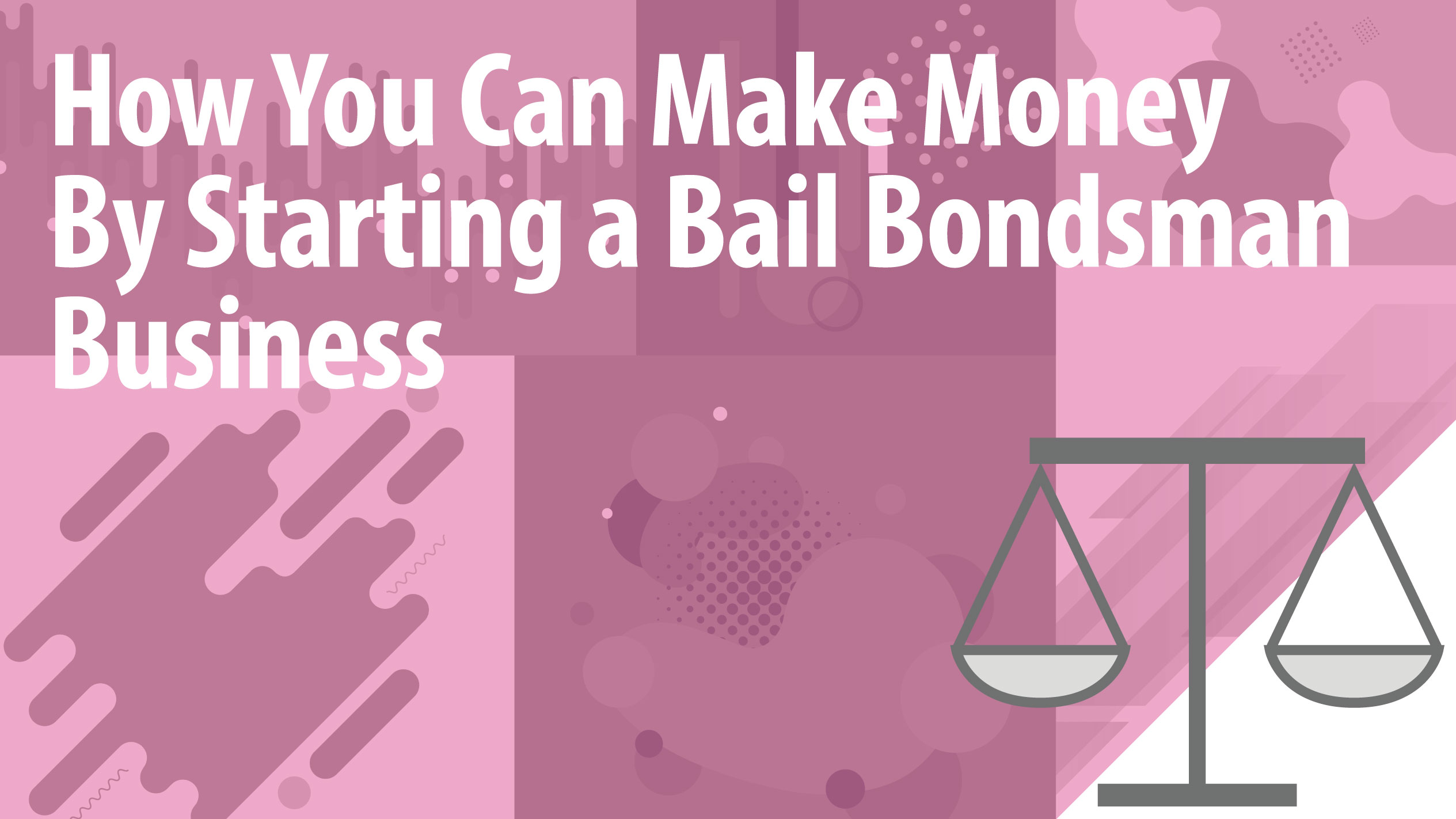 How You Can Make Money By Starting a Bail Bondsman Business