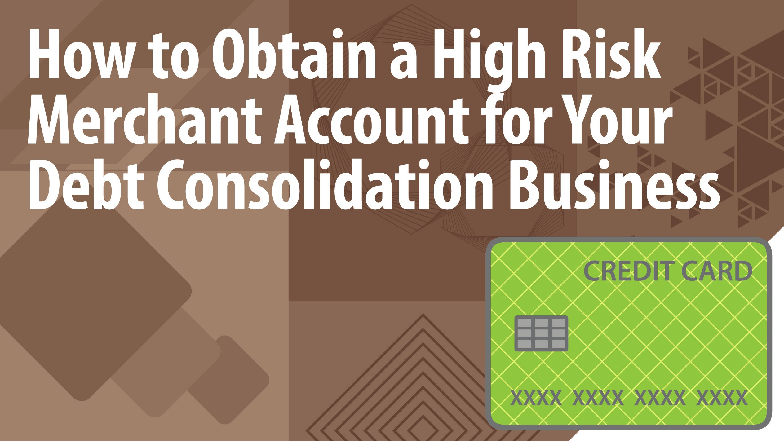 How to Obtain a High Risk Merchant Account for Your Debt Consolidation Business