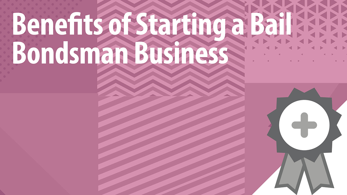 Benefits of Starting a Bail Bondsman Business